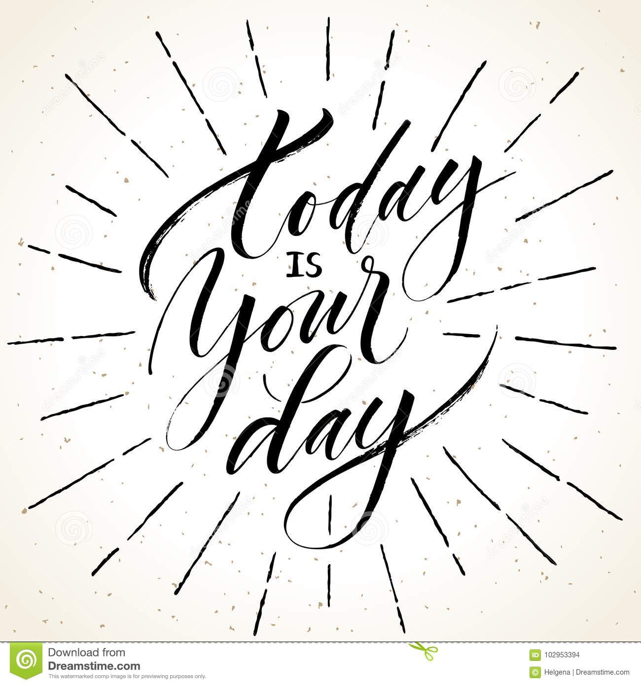 Today Is Your Day Inspirational Quote Stock Vector Illustration