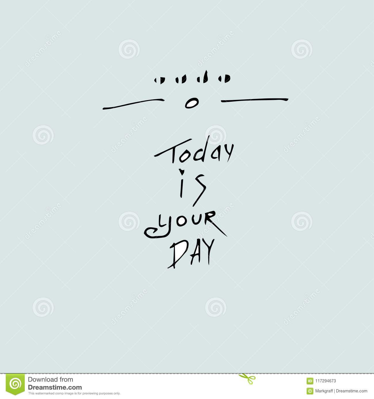 Today Is Your Day Quote Template Conceptual Stock Vector