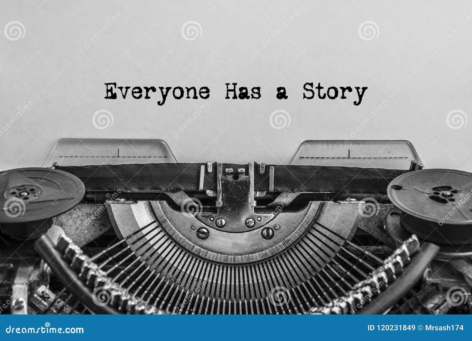 Todo el mundo tiene una historia, mecanografiada palabras en una máquina de escribir del vintage