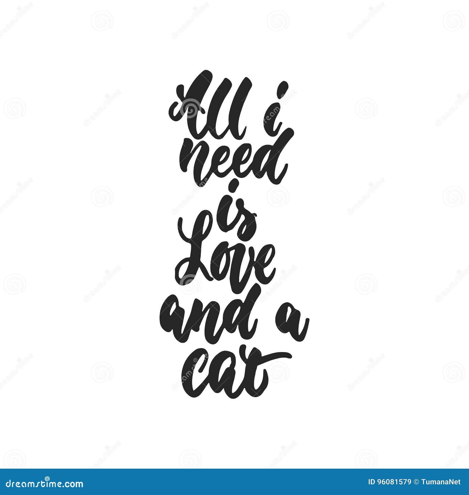 Todo lo que necesito es amor y un gato - cita de baile dibujada mano de las letras aislado