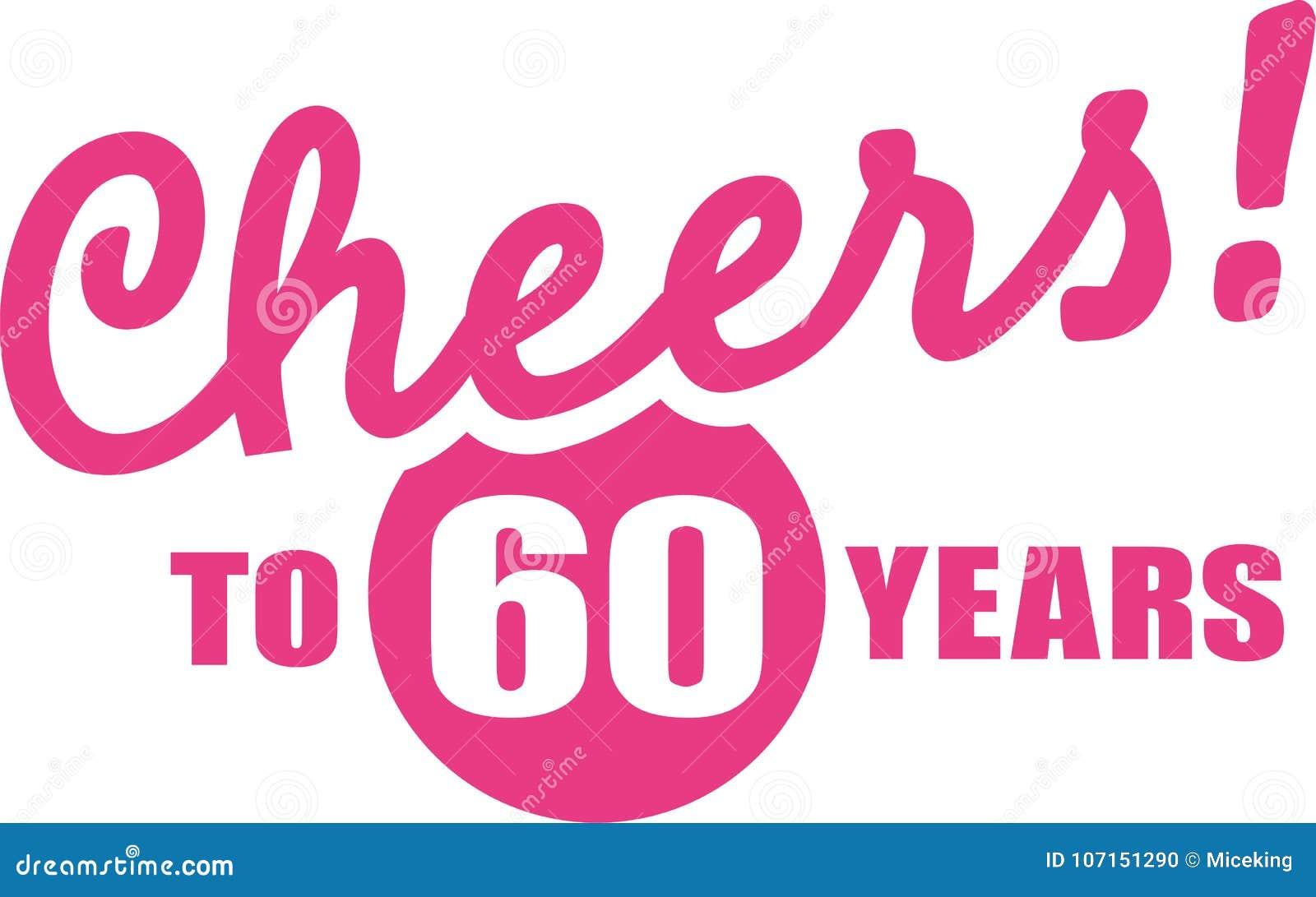 60 jaar verjaardag Toejuichingen Aan 60 Jaar   60ste Verjaardag Stock Illustratie  60 jaar verjaardag