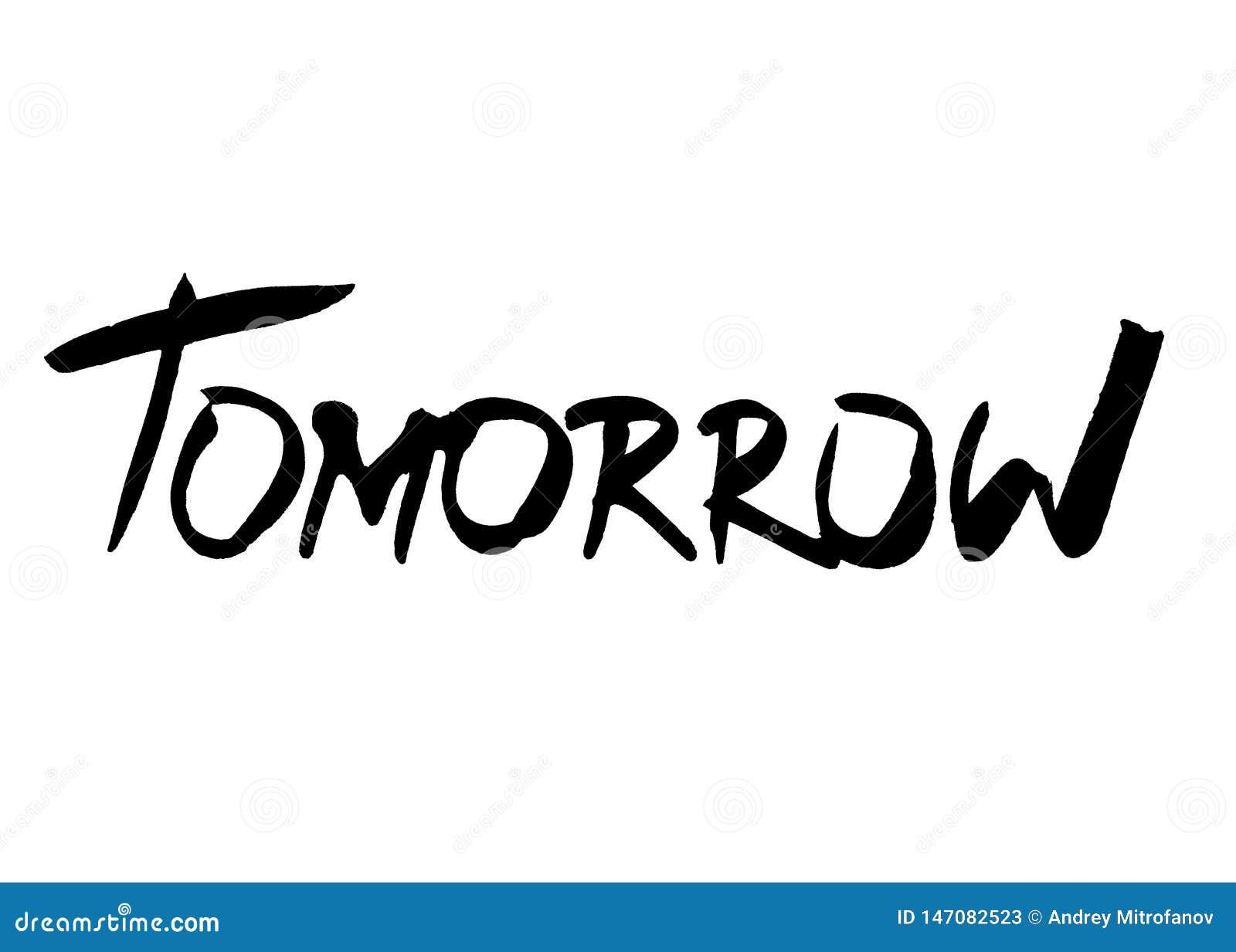 Tomorrow. Hand drawn. The inscription.