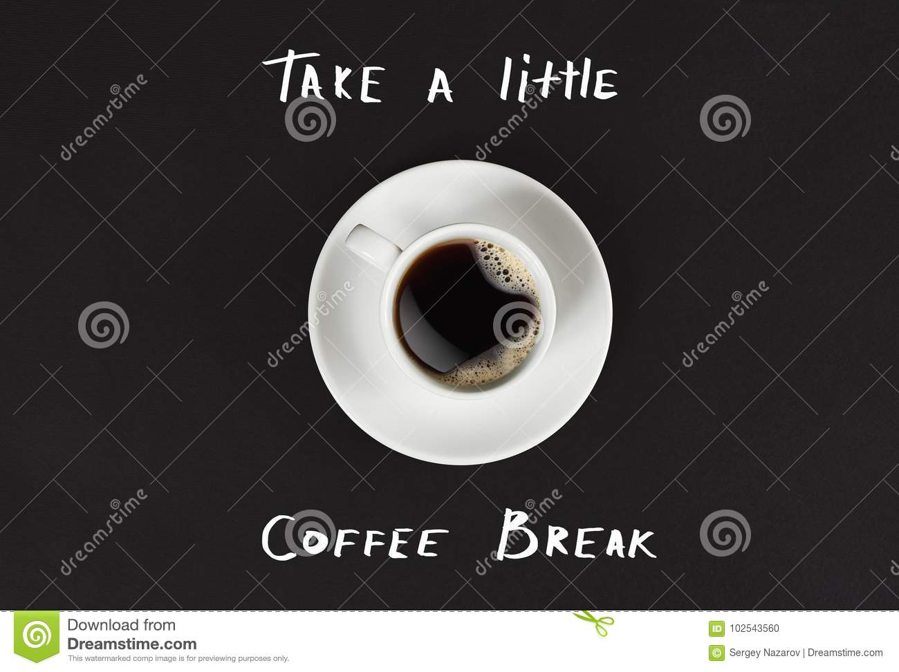 Take Break Coffeebreak : Top view of cup of black coffee and take a little coffee break