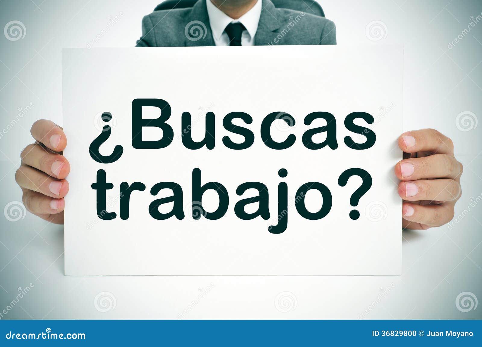 ¿Trabajo de Buscas? ¿usted está buscando un trabajo? escrito en español