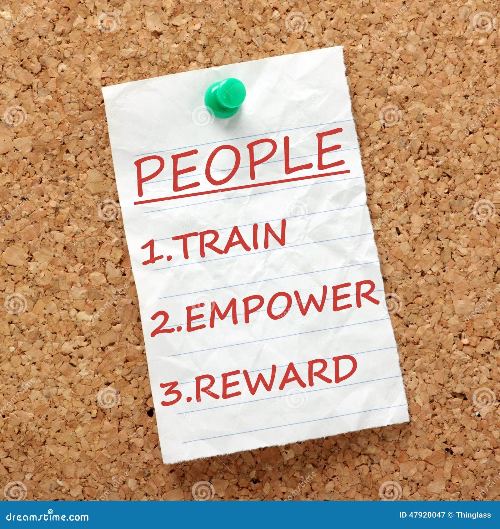 Train, Empower and Reward