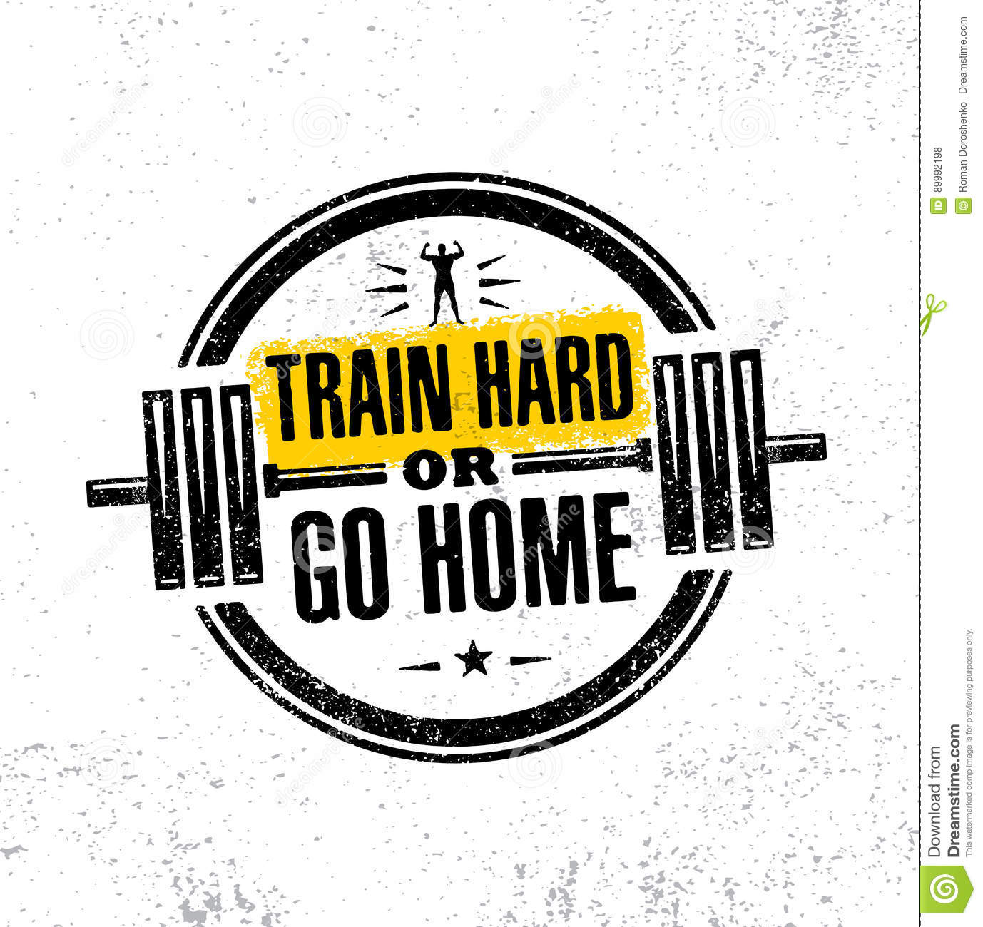 Train Hard Or Go Home Inspiring Workout And Fitness Gym