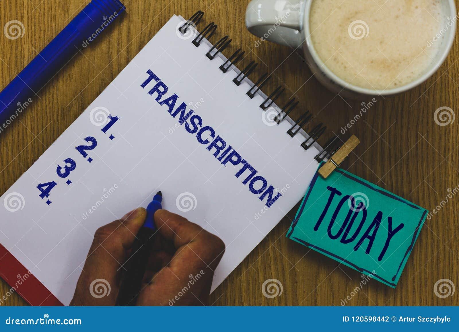 Transcription des textes d écriture Le processus écrit ou imprimé de signification de concept de la transcription exprime le mark