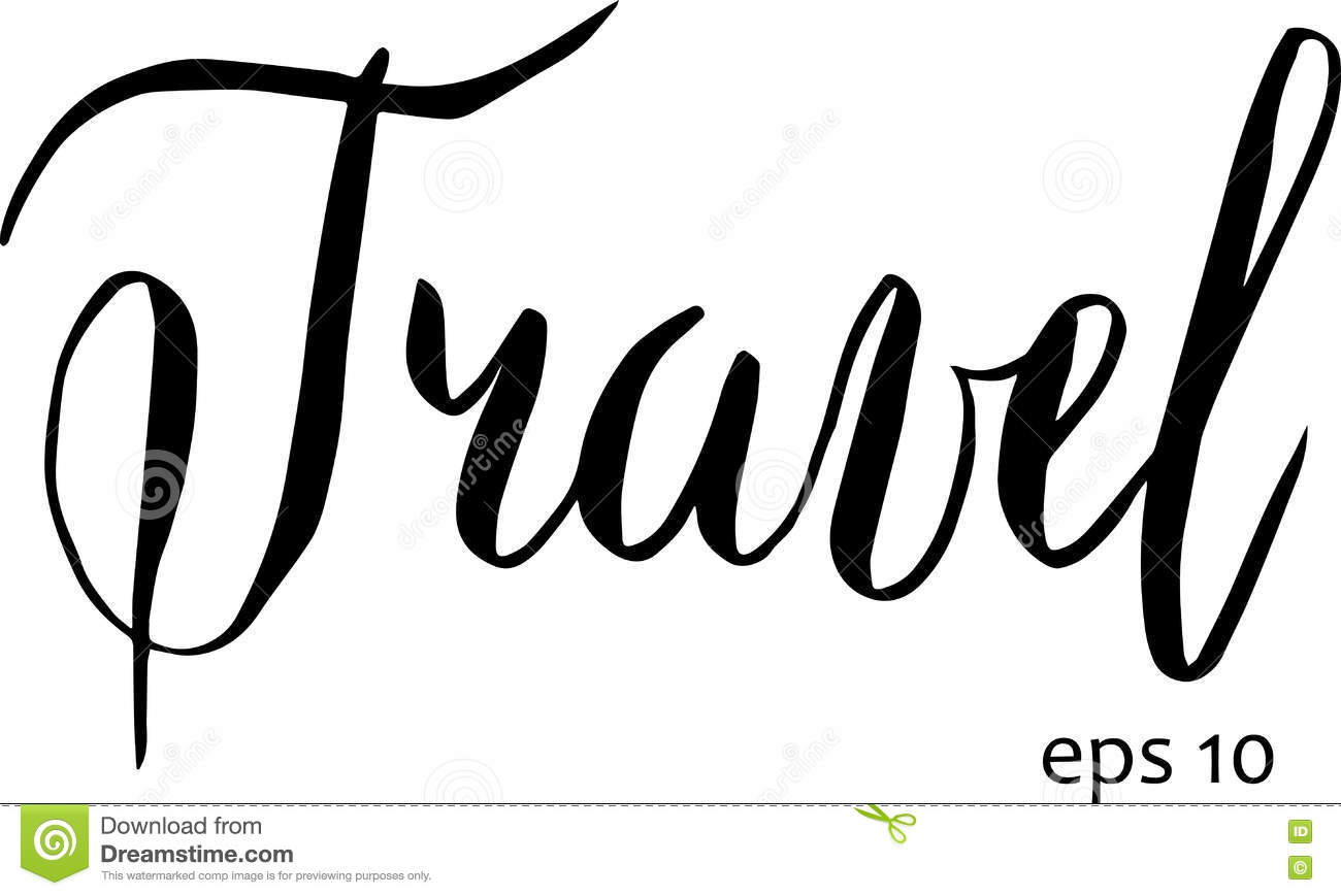 Download Travel In Vector Calligraphy Postcard Or Poster Graphic Design Lettering Element Hand Written