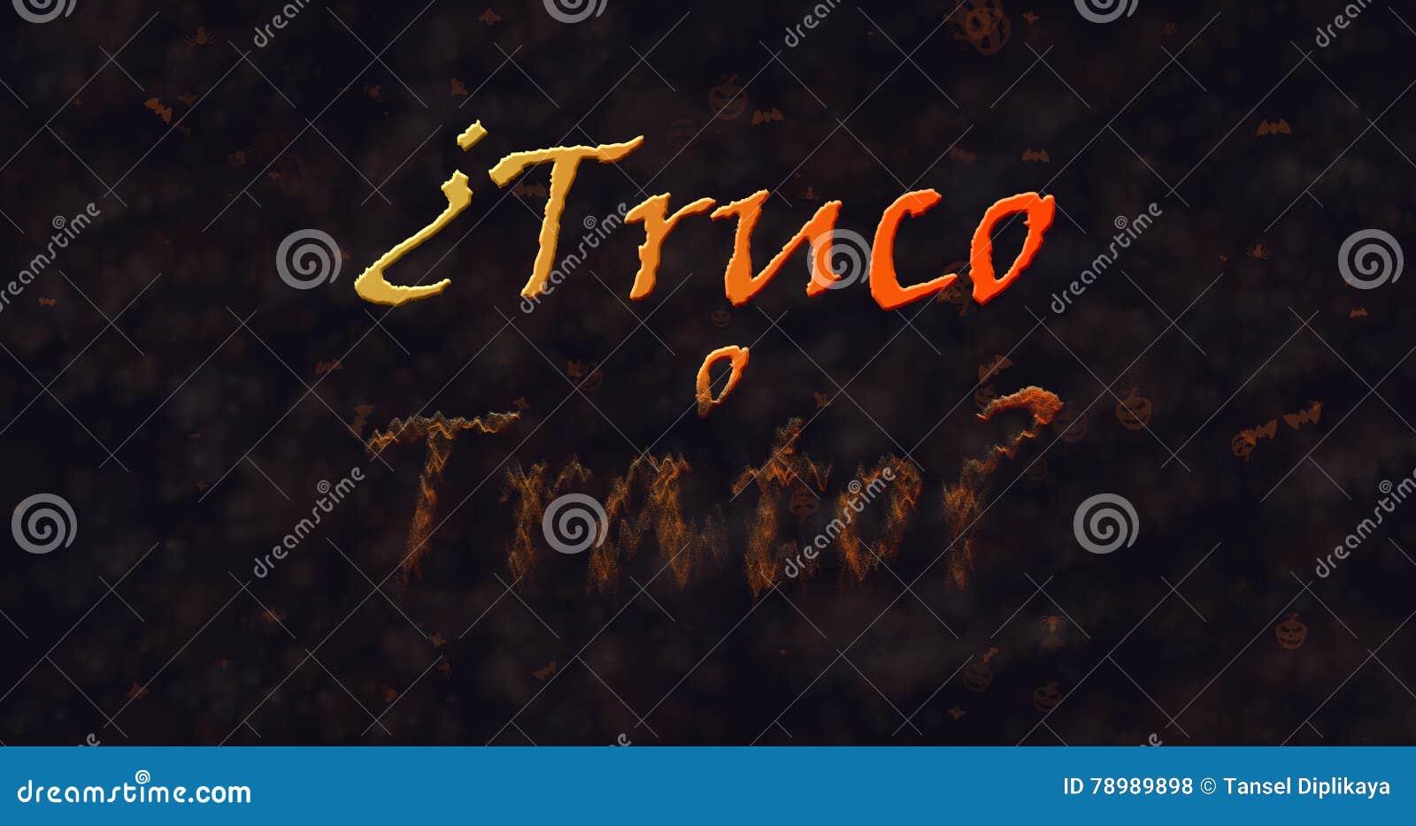 Truco nolla Trato & x28; Trick eller Treat& x29; Spansk text som upplöser in i damm från botten