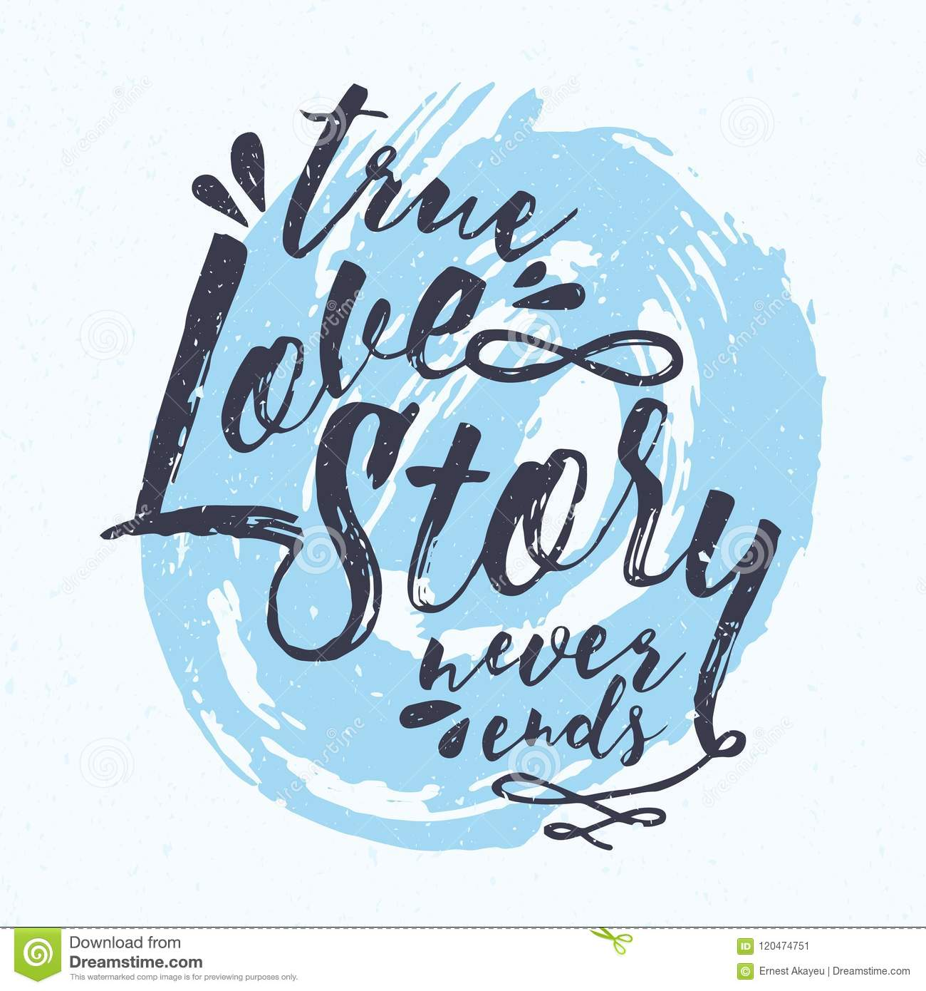True Love Story Never Ends Message Handwritten With Gorgeous