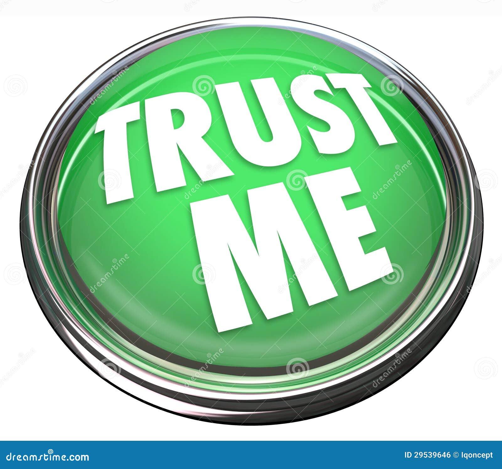 Trust Me Round Green Button Honest Trustworthy Reputation ...