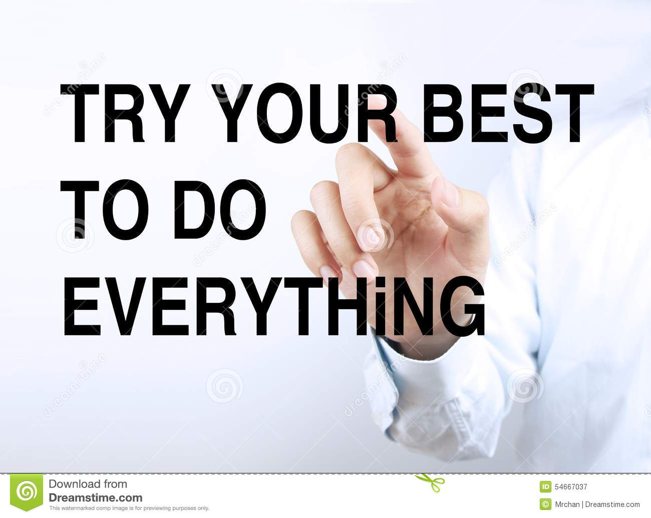 Try Your Best To Do Everything Stock Photo