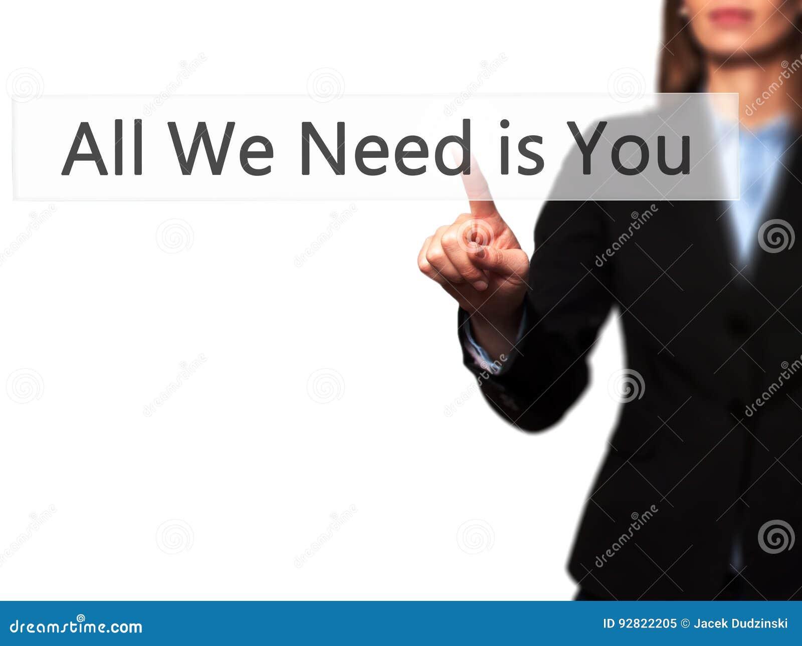 Tudo que nós precisamos é você - mão fêmea isolada que toca ou que aponta em t