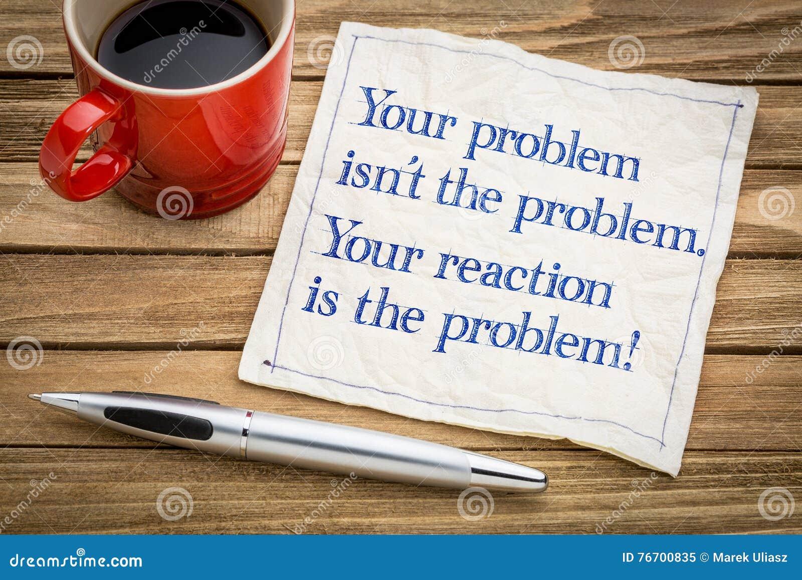 Twój reakcja i problem