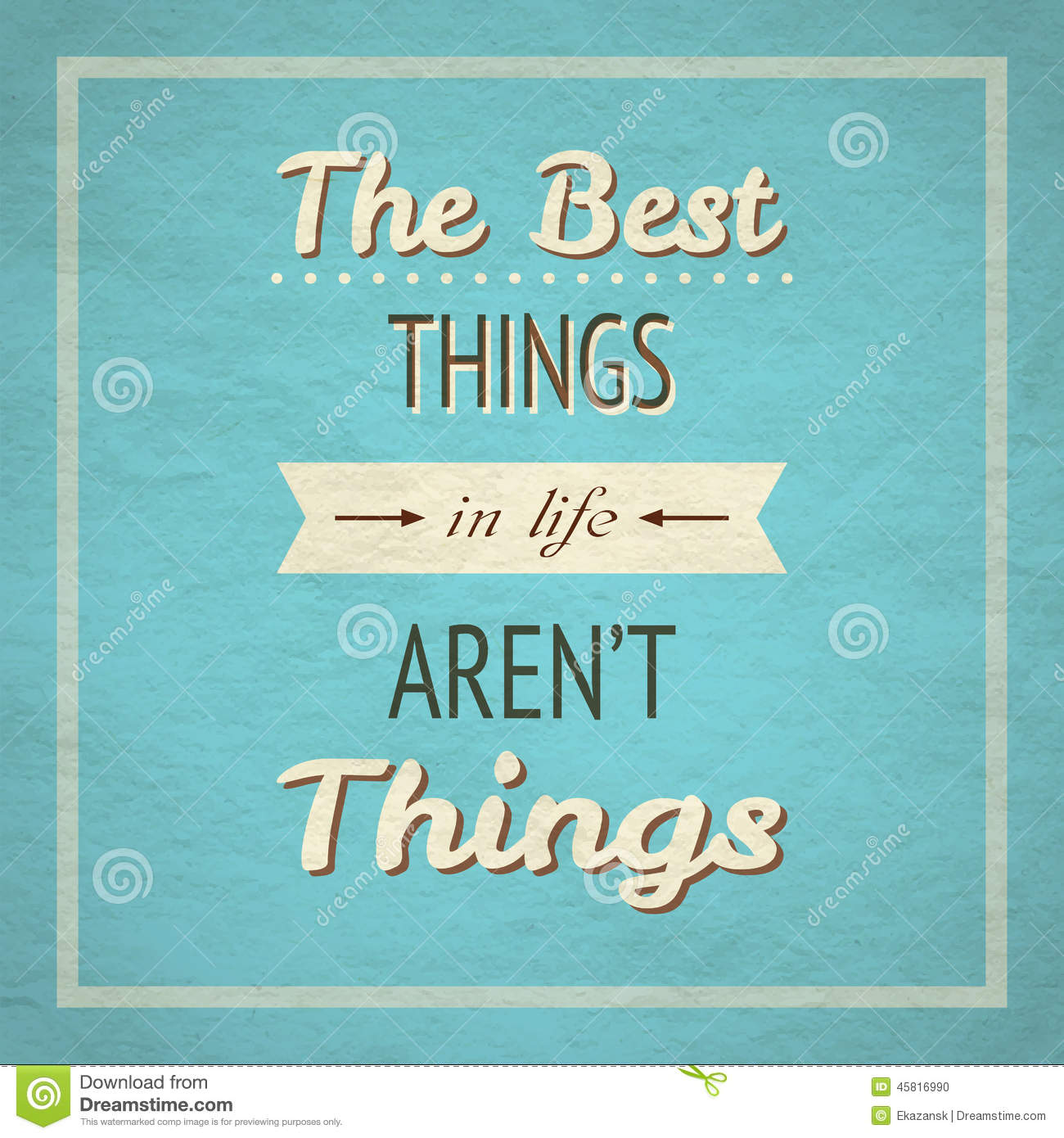 the best things in life aren t things In her newest book, the best things in life aren't things, author peggy anderson has compiled inspirational quotes and stories on the values that matter.