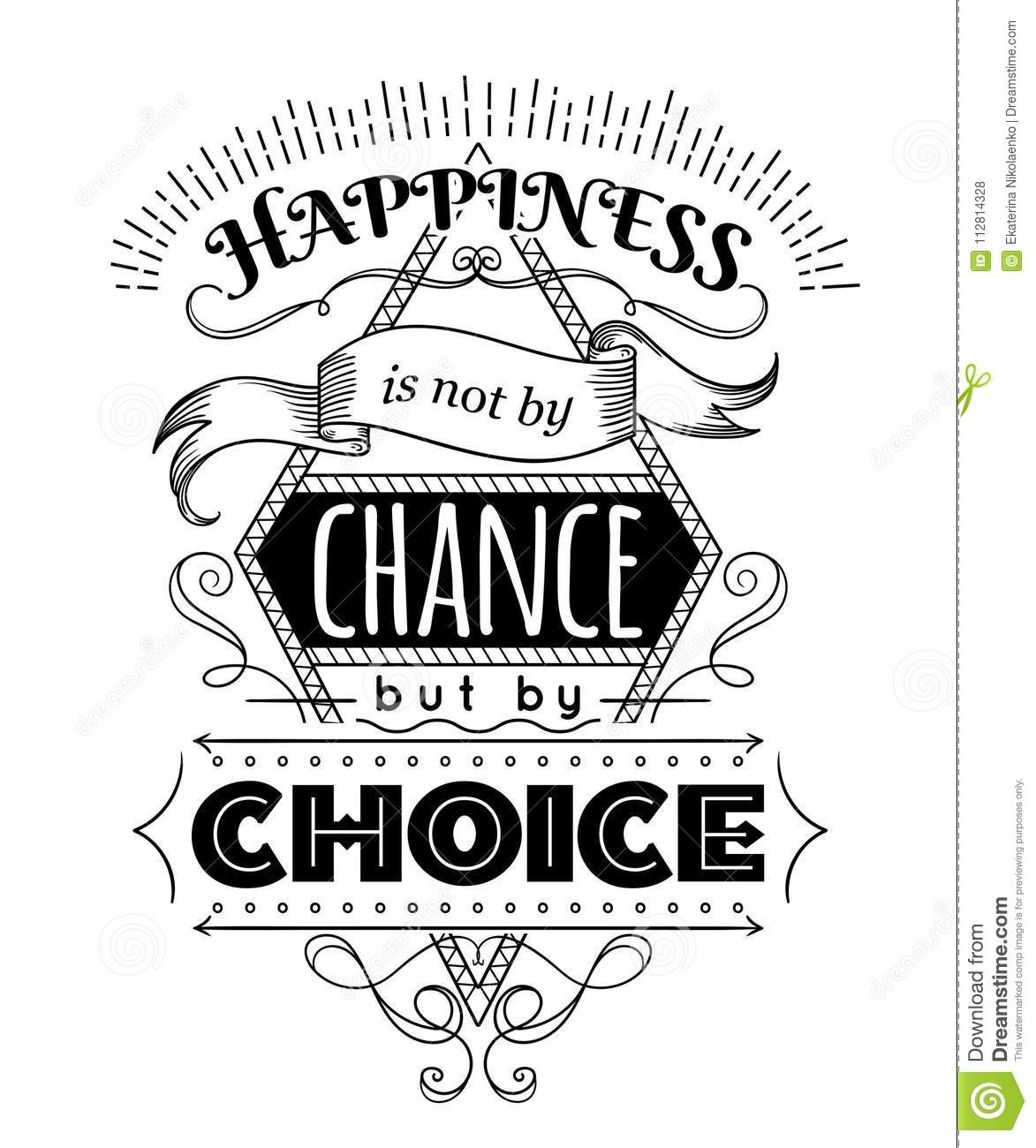 Typography poster with hand drawn elements. Inspirational quote. Happiness is not by chance but by choice.