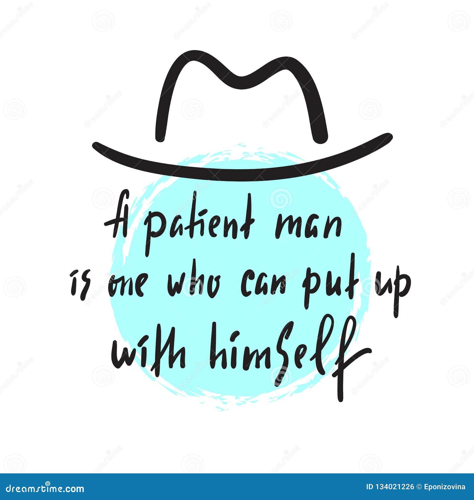 Um homem paciente - inspire e citações inspiradores Rotulação bonita tirada mão