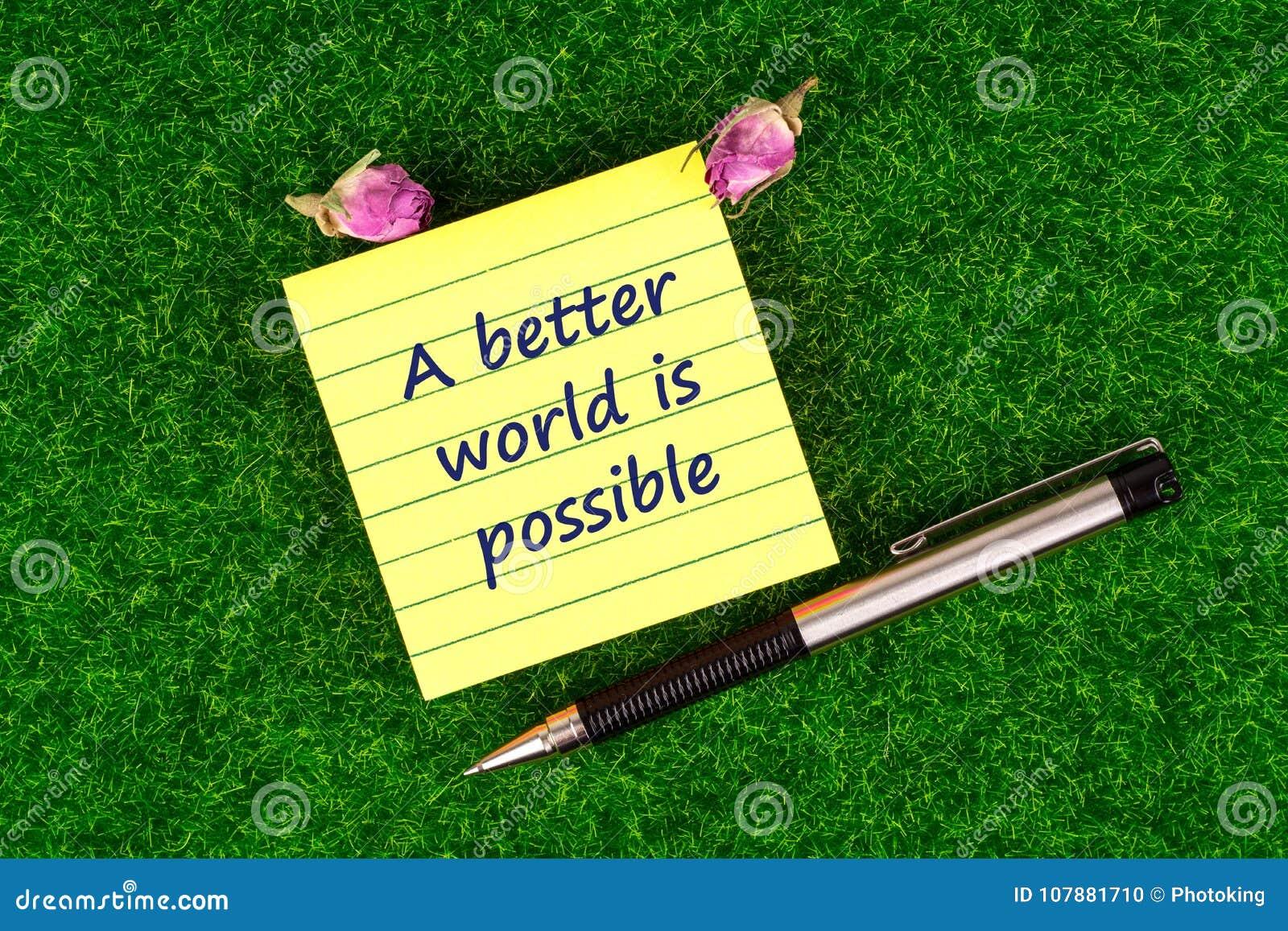 Um mundo melhor é possível