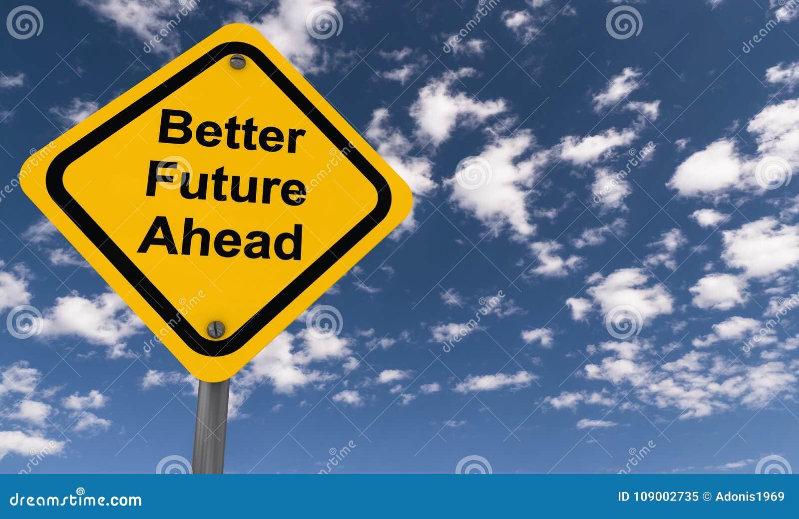 Un mejor futuro a continuación