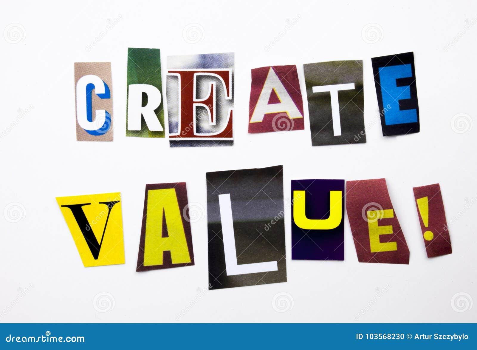 Un texte d écriture de mot montrant le concept de la valeur Create fait en lettre différente de journal de magazine pour le cas d