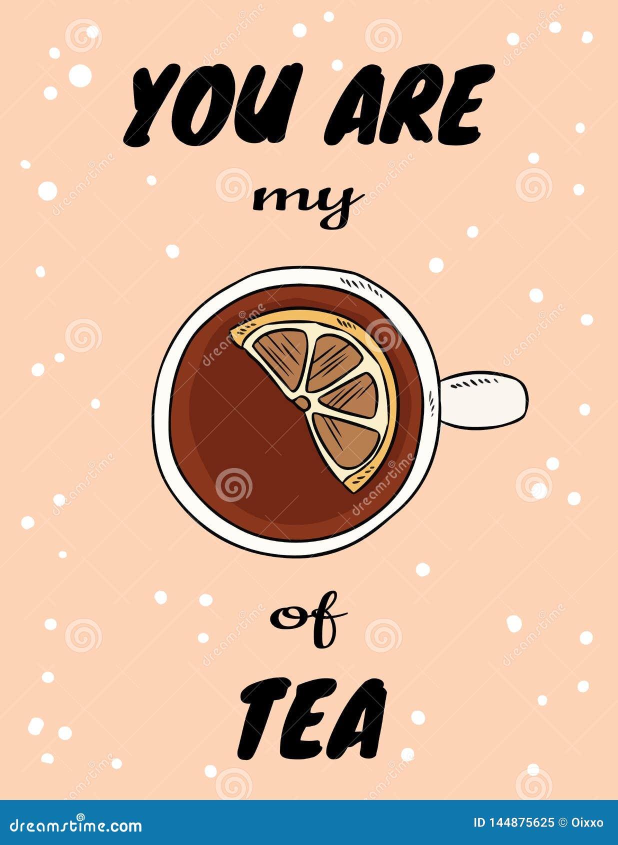 Usted es mi taza de cartel del t? con la taza de t? con el lim?n Postal exhausta del estilo de la historieta de la mano