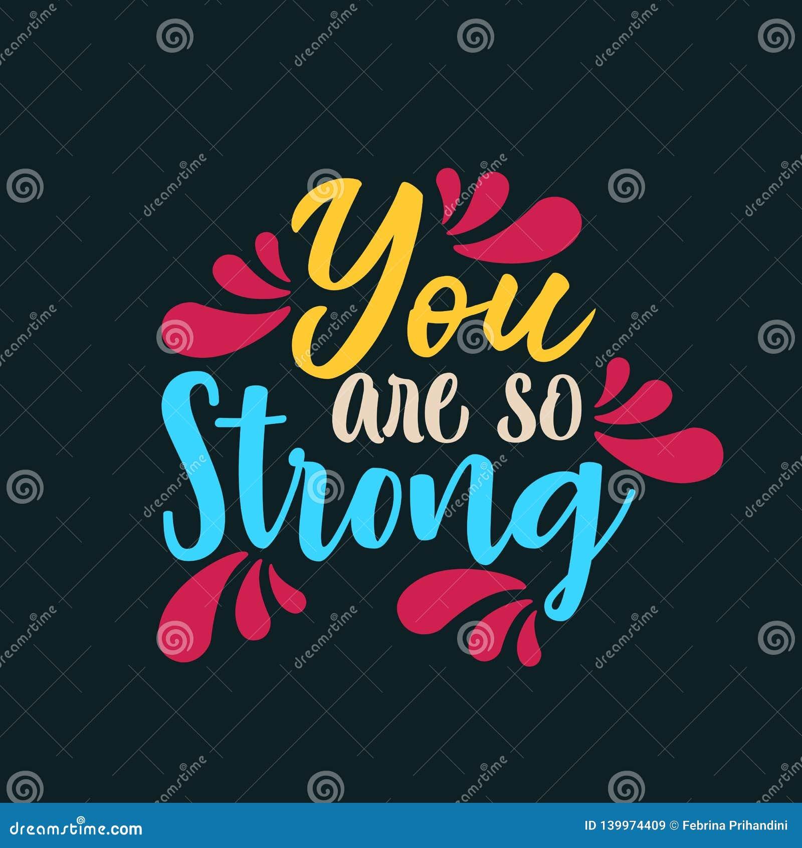 Usted es tan fuerte
