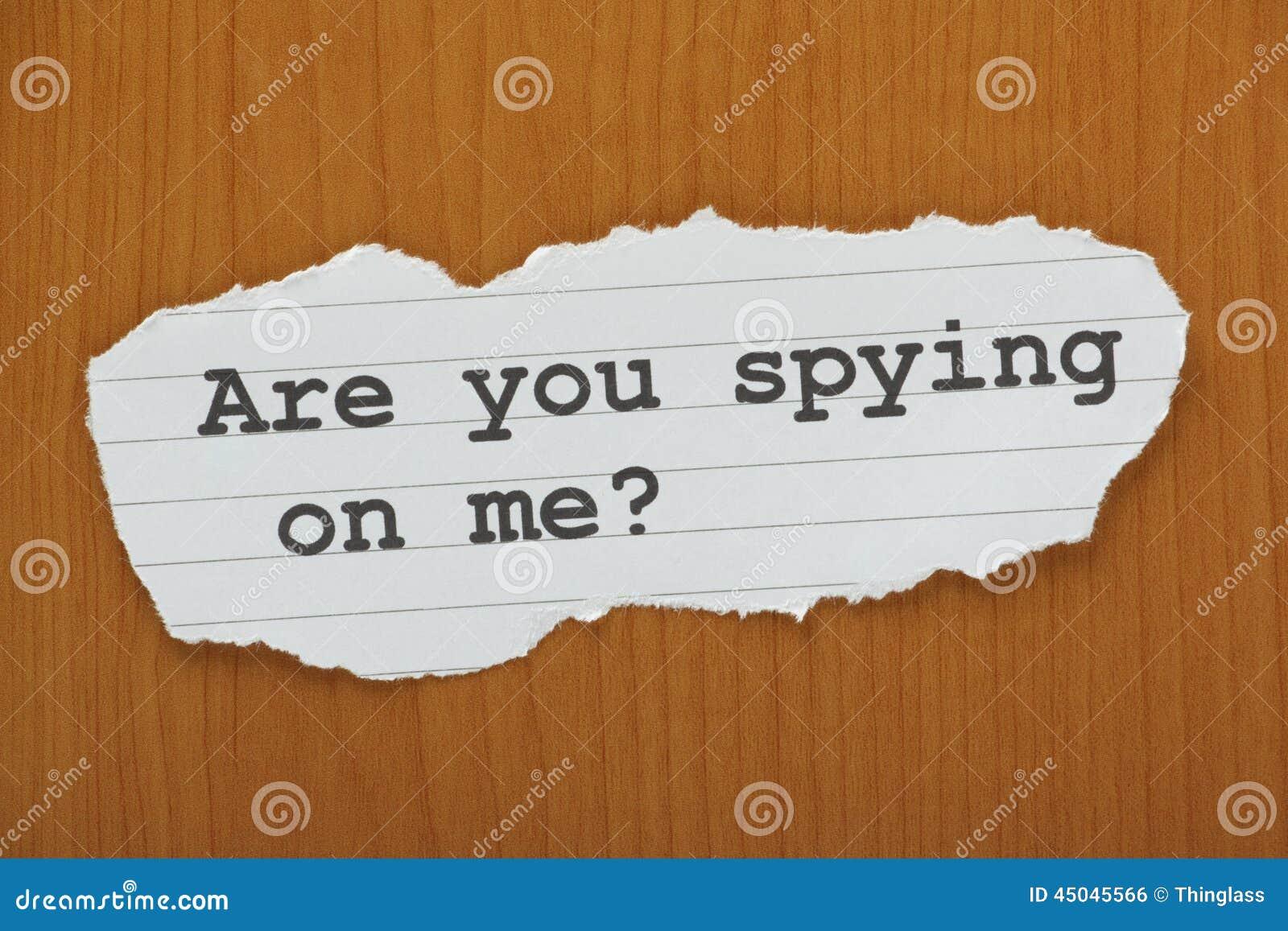¿Usted está espiando en mí?