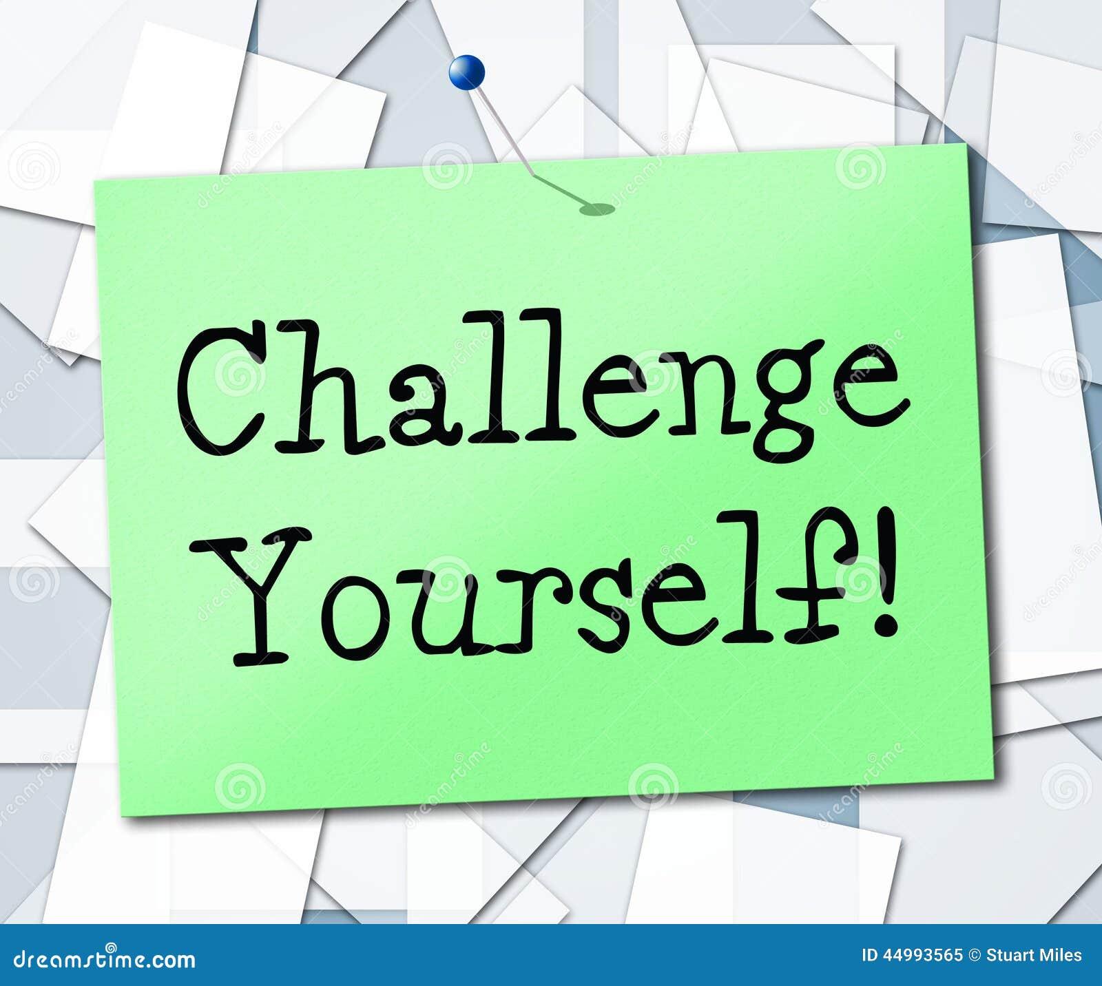 Utmaningen själv betyder uppmuntranambition och beslutsamt
