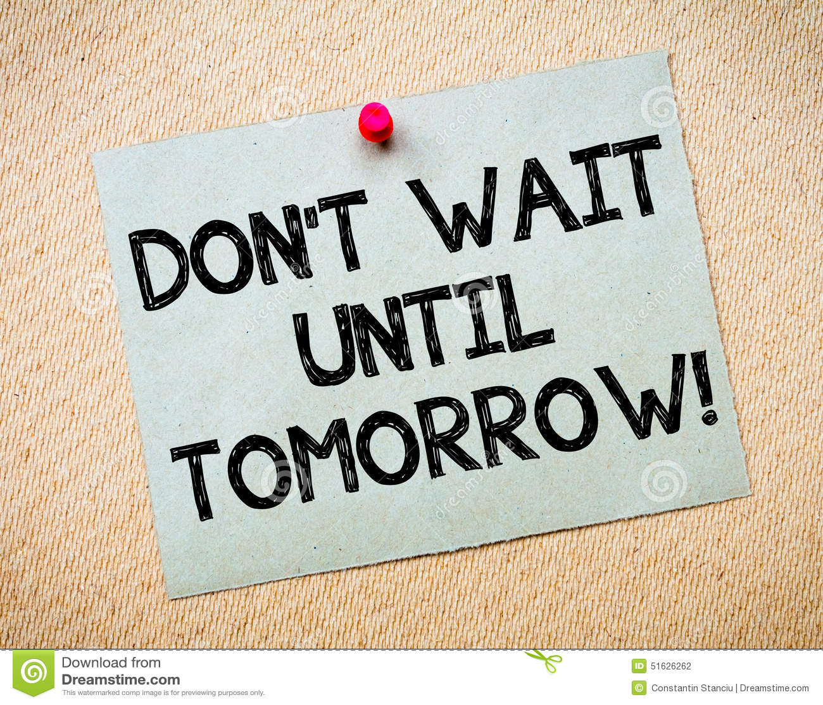Vänta inte till Motivational meddelande för morgondag