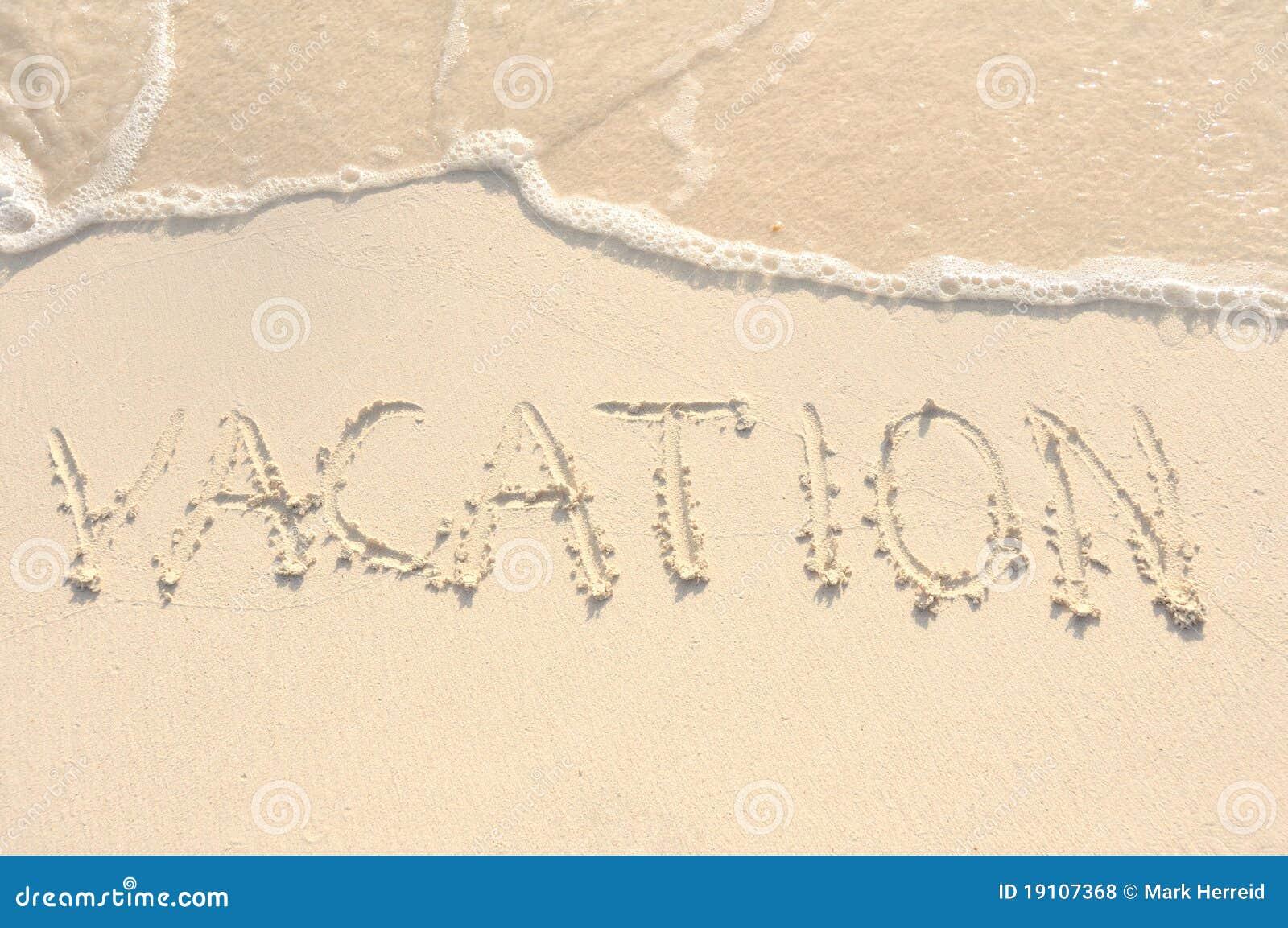 Palabras Escritas En La Arena De La: Vacaciones Escritas En Arena En La Playa Fotos De Archivo