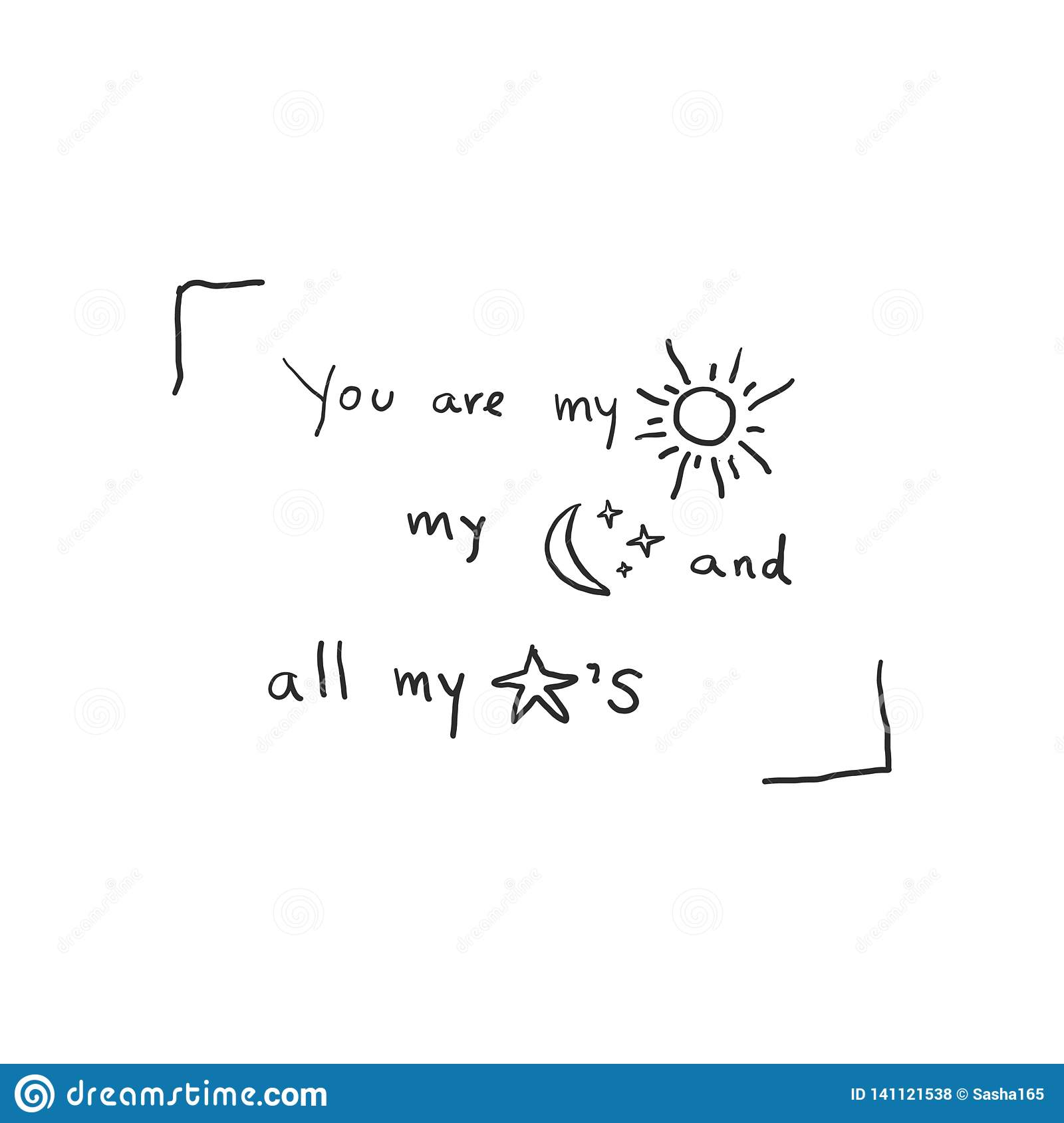 Valentines love doodle hand drawn design, you are my sun my moon and all my stars. vector illustration