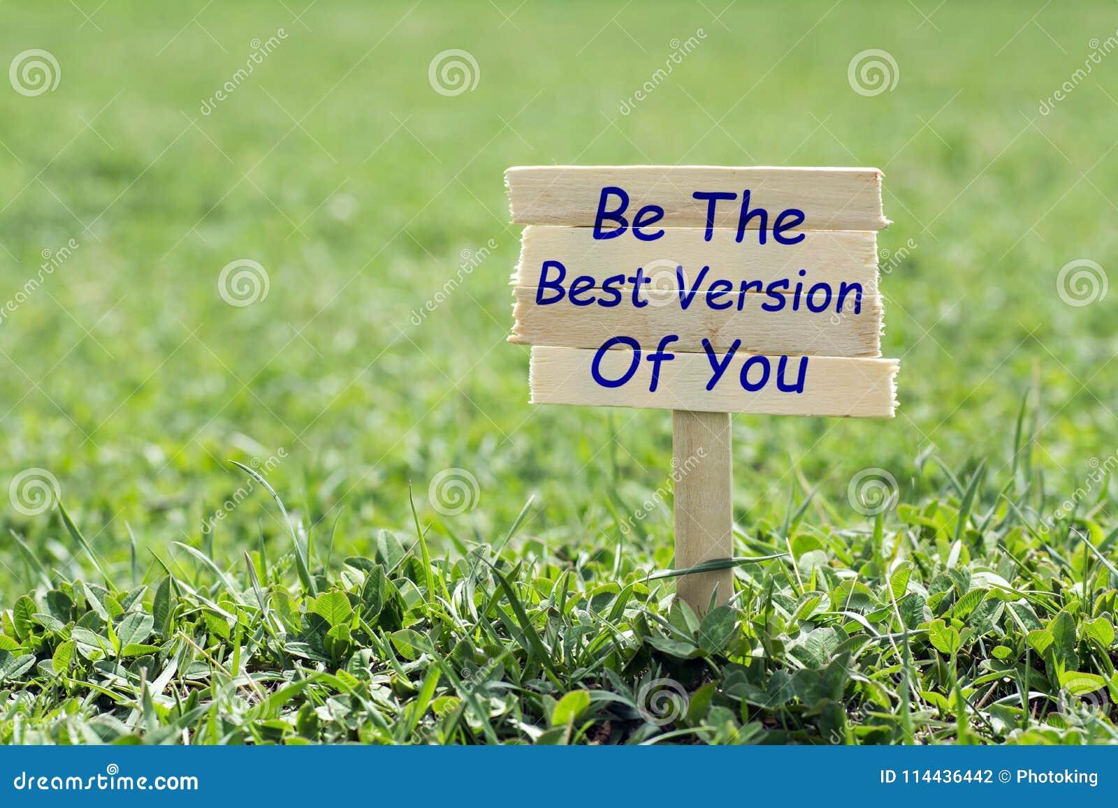 Var den bästa versionen av dig