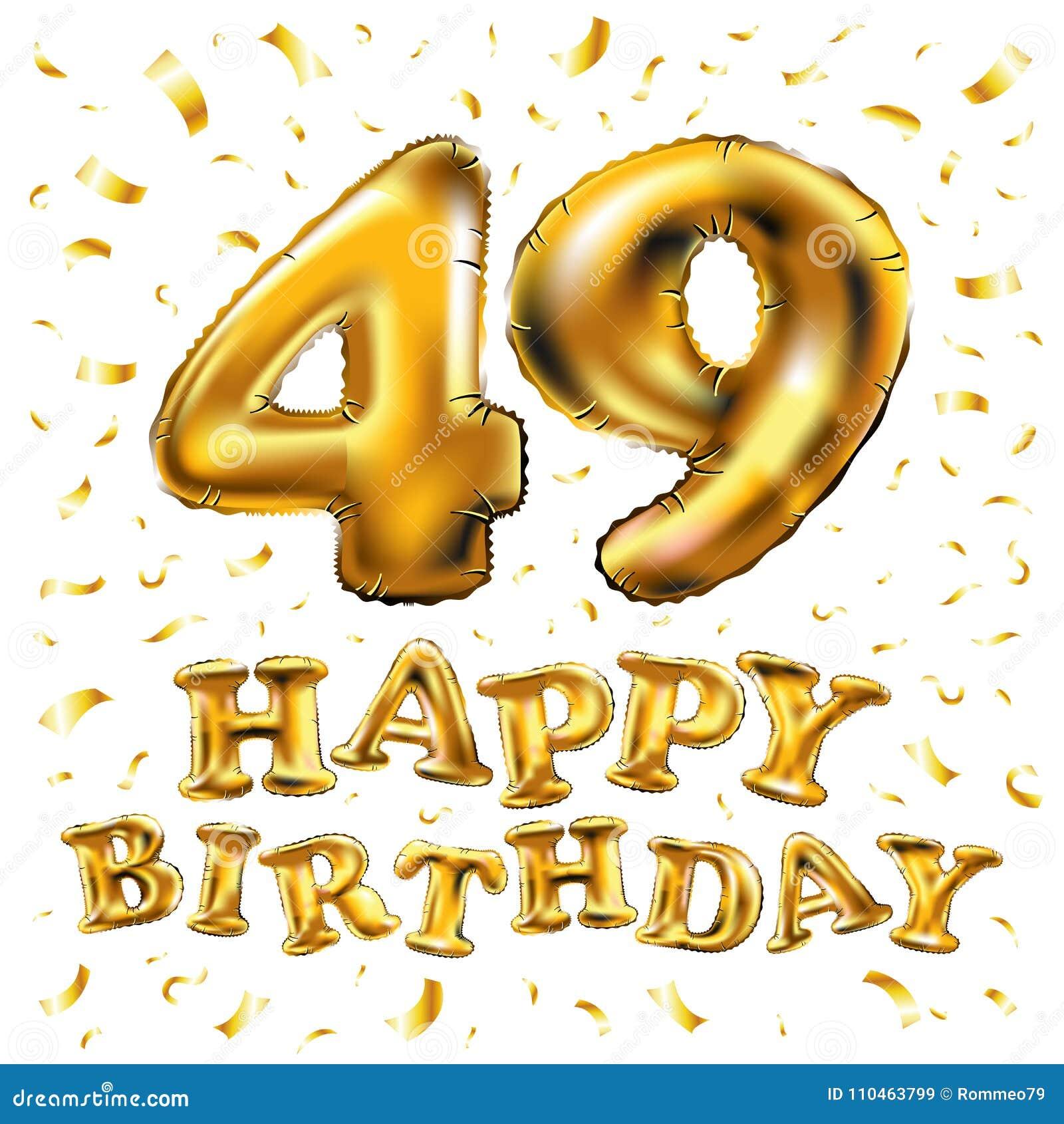 Auguri Buon Compleanno 49 Anni.Vector I Quarantanovesimi Palloni Dell Oro Della