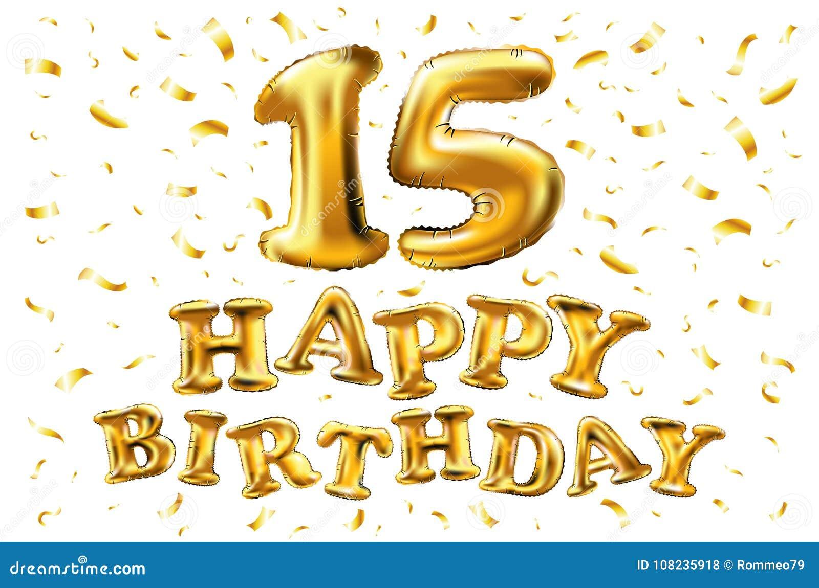 Vector Il Buon Compleanno 15 Anni Di Colore Dorato Quindici Balloon