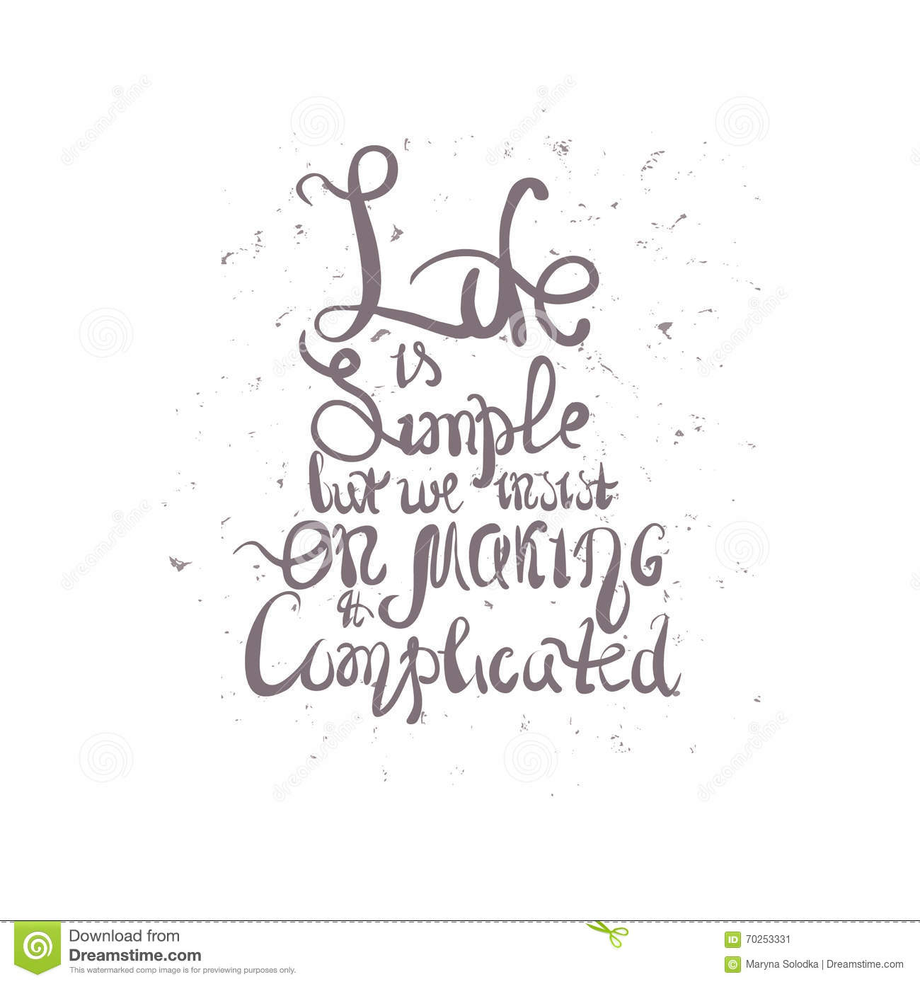 Vector illustration with hand drawn inscription - Life is simple but we insist on making it complicated.