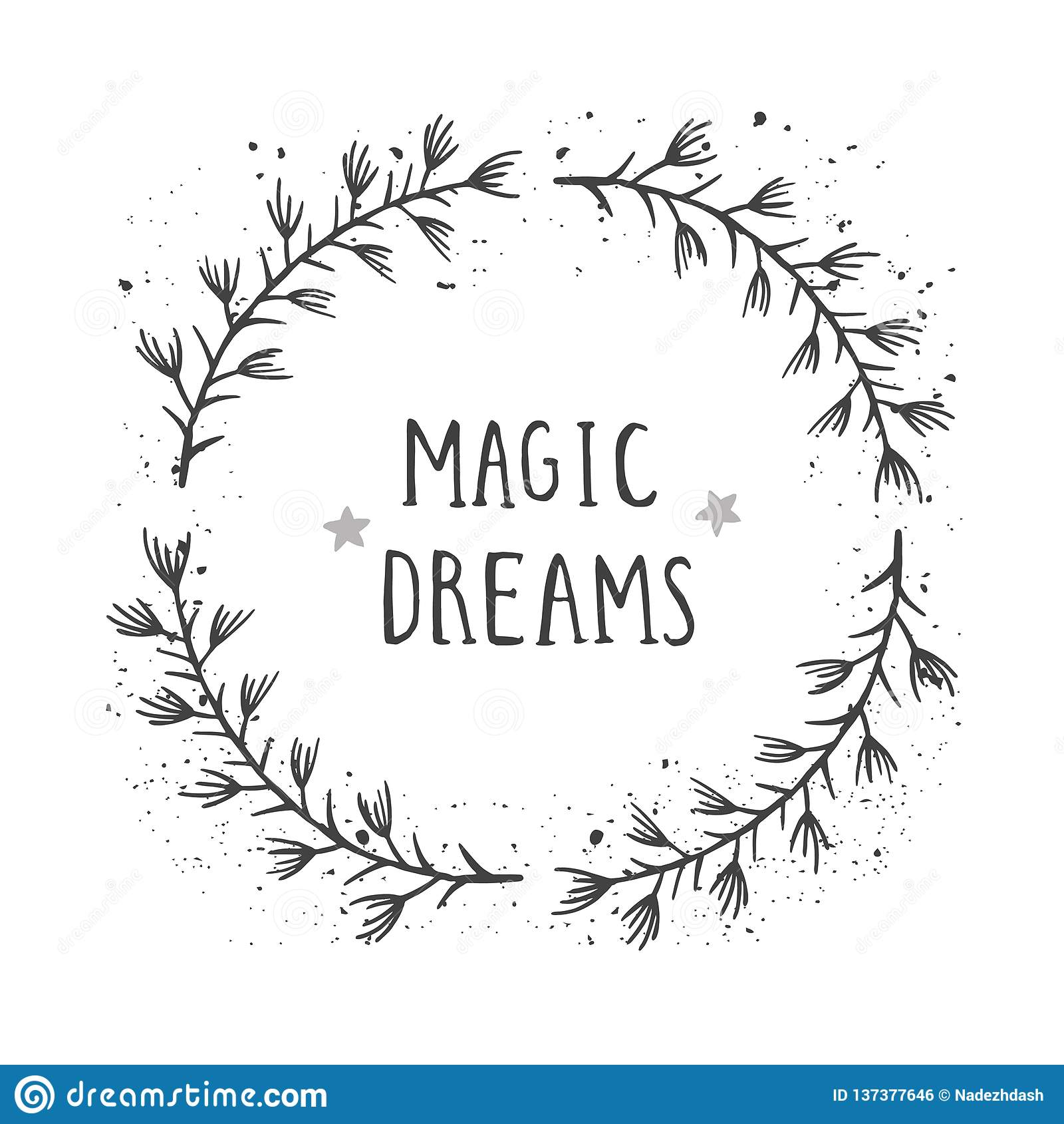 Vektorhandgezogene Illustration Text von MAGISCHEN TRÄUMEN und von rundem mit Blumenrahmen mit Schmutztintenbeschaffenheit