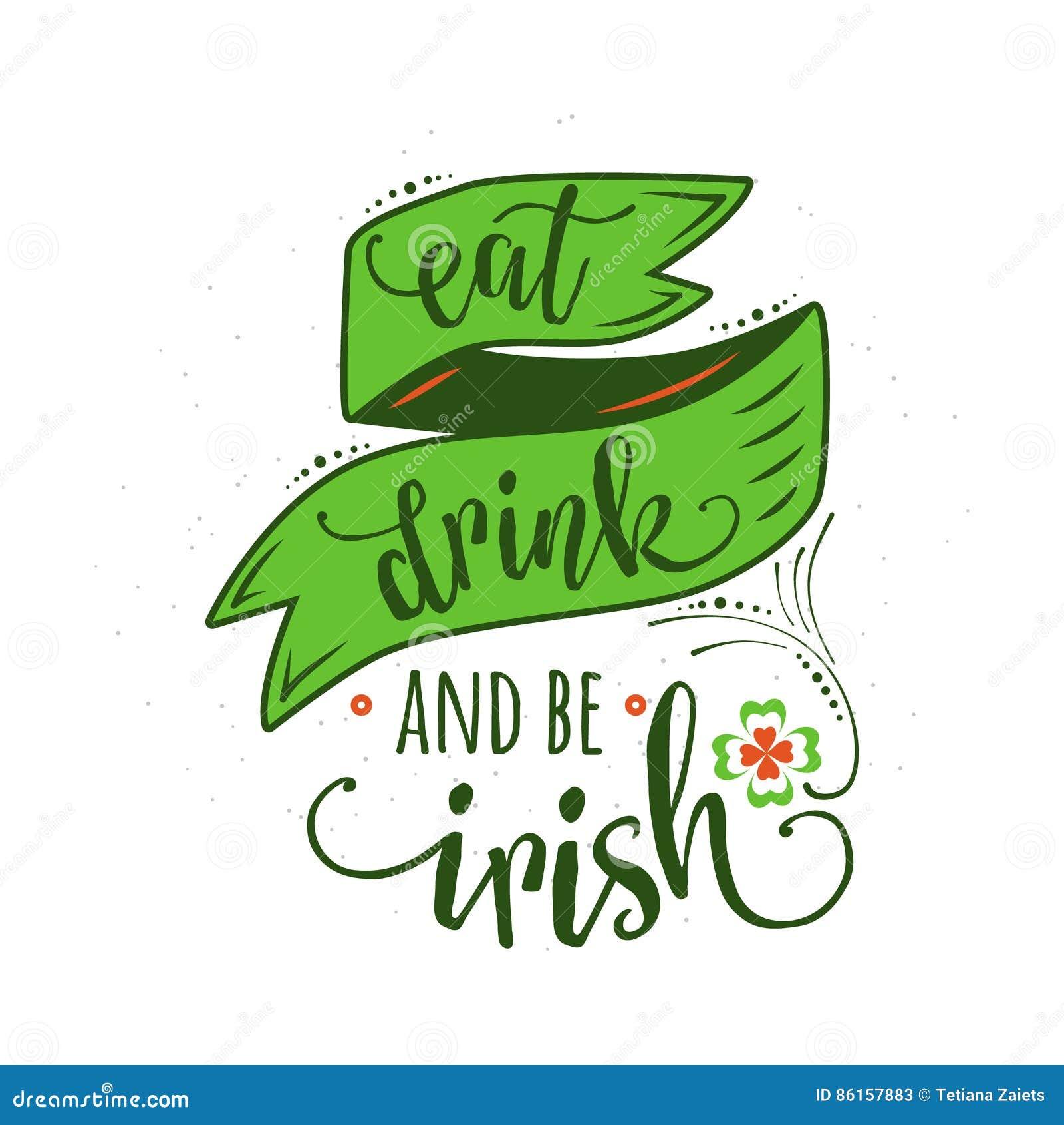 Vektorillustrationen av det inspirerande citationstecknet äter drinken och är irländsk