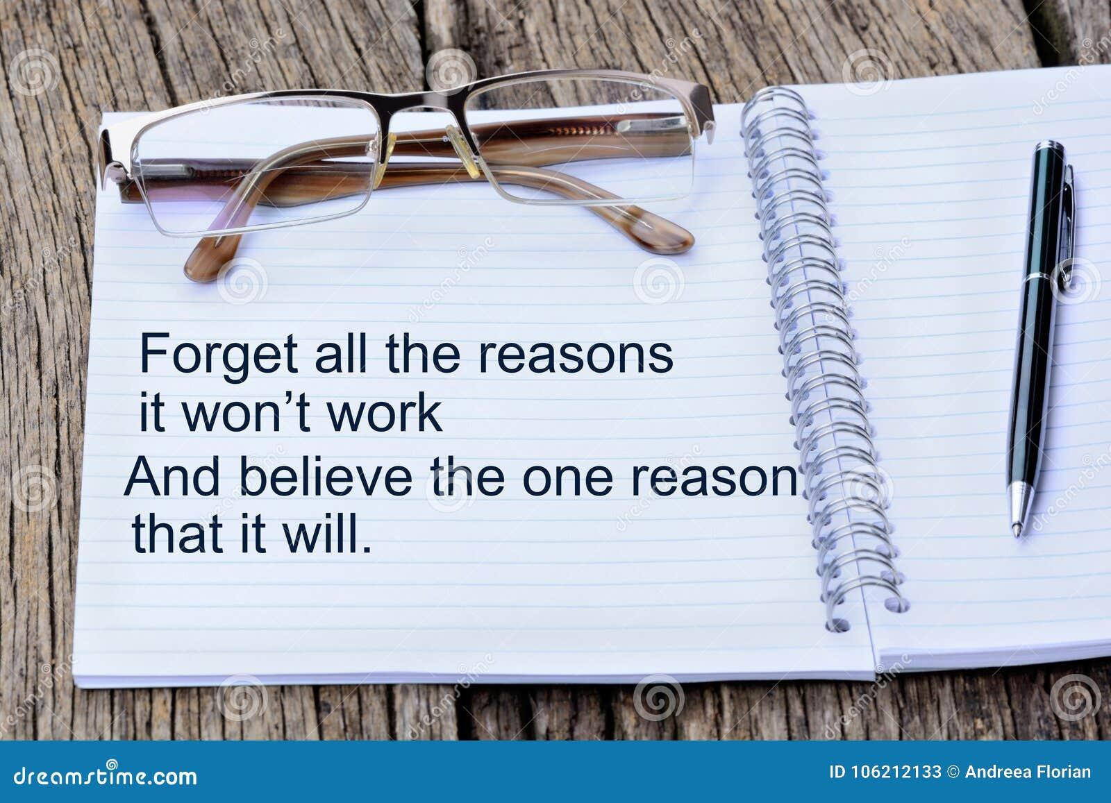 Vergeet alle redenen het het werk won van ` t en geloof de één reden dat het zal