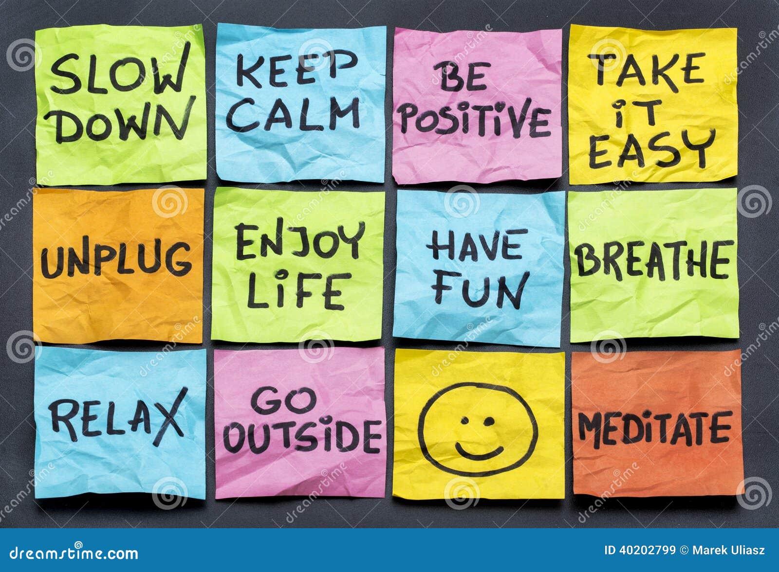 Verlangsamen Sie und entspannen Sie sich
