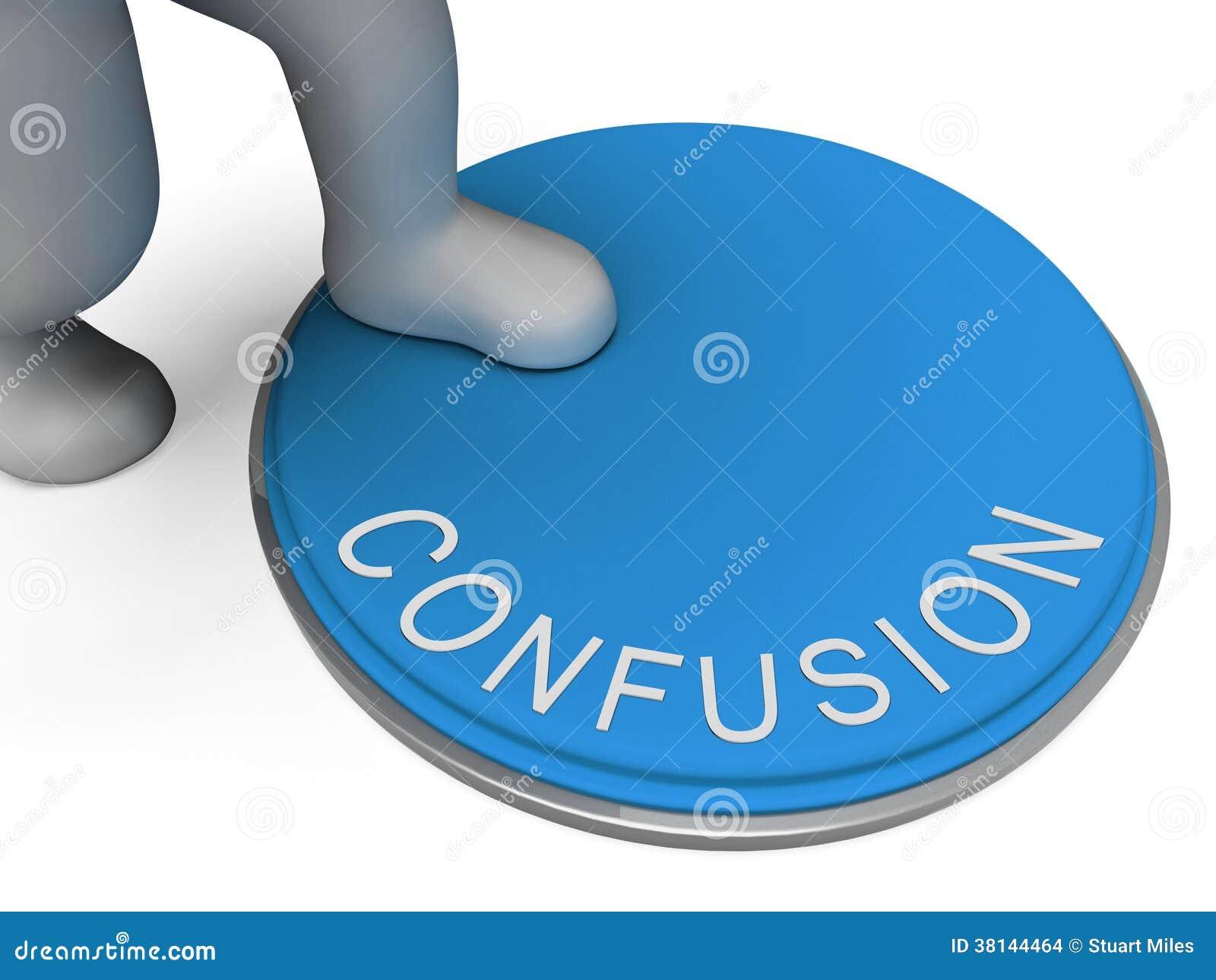 Verwirrungs-Knopf zeigt das unklare und ungewisse Durcheinander