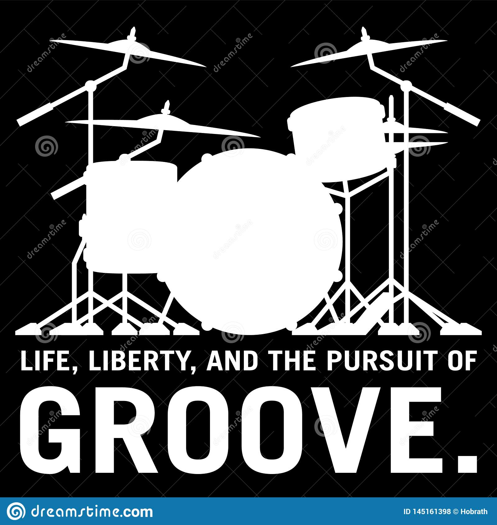 Life, Liberty, and the pursuit of Groove, drummer`s drum set silhouette isolated vector illustration