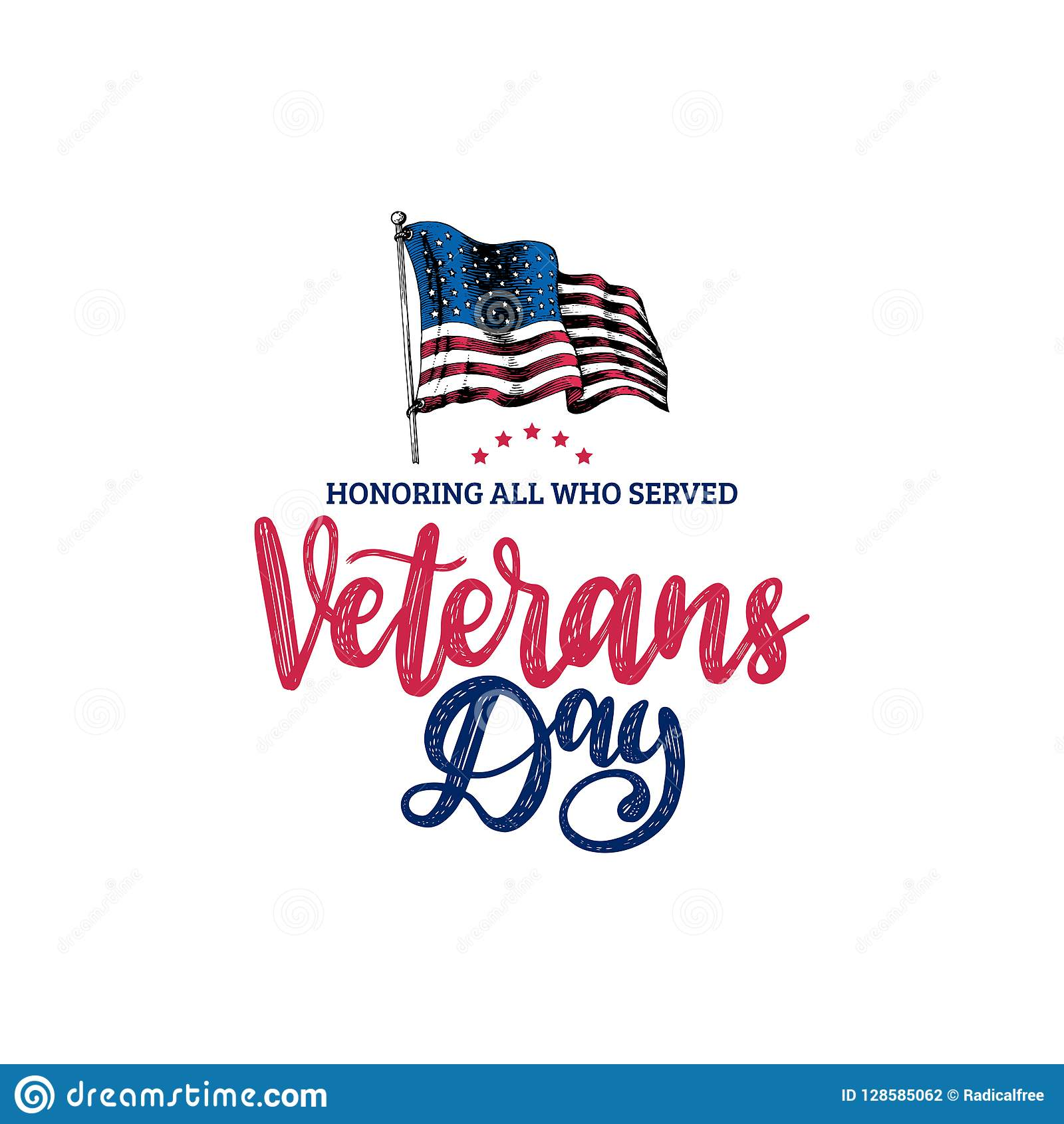 Veterans Day, hand lettering with USA flag illustration in engraving style. Phrase Honoring All Who Served in vector.
