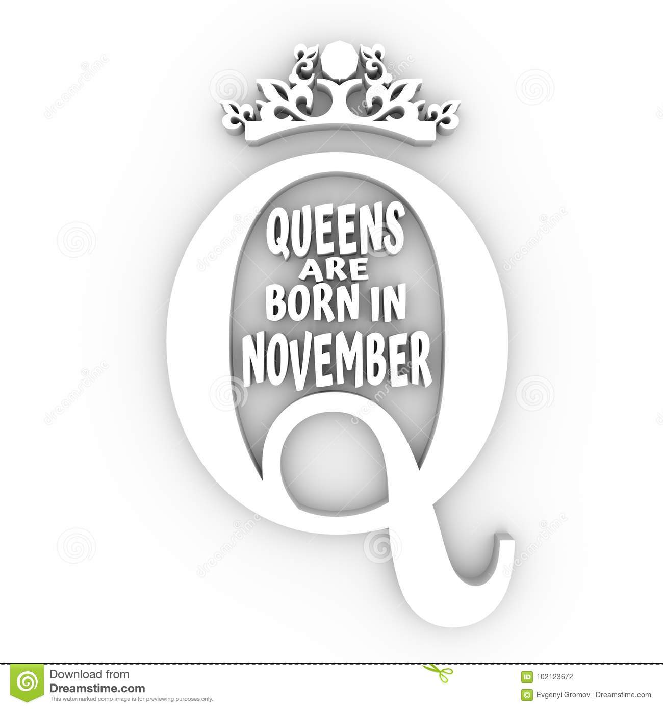 2a39a7b3 Queens are born in november text. Motivation sentence. 3D rendering. More  similar stock illustrations. Selfie queen. Vector ...
