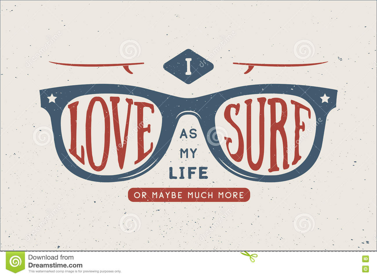 27555fa55d I love surf as my love or maybe much more. Sunglasses with surfboards in  retro style with quote. Graphic Design. Vector Illustration.