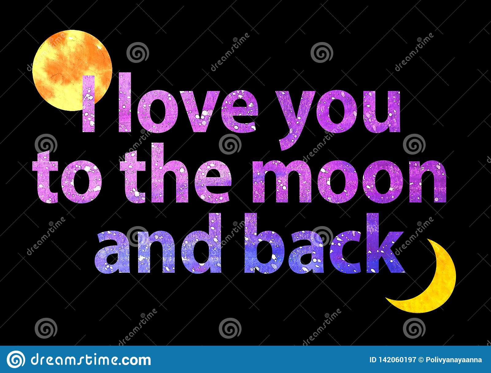 Violet text I love you to the moon and back in black background. Letters from the starry sky in watercolor style. Full moon and