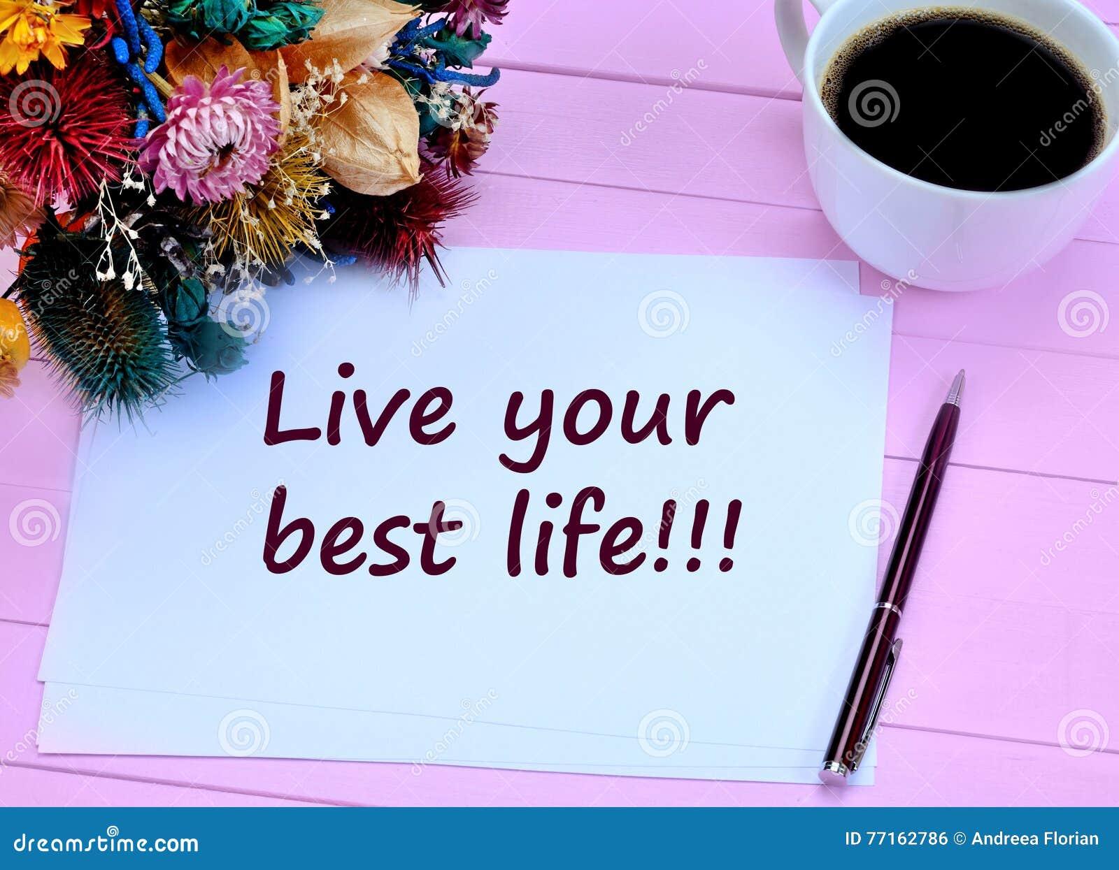 Vivent votre meilleure vie Citation de motivation