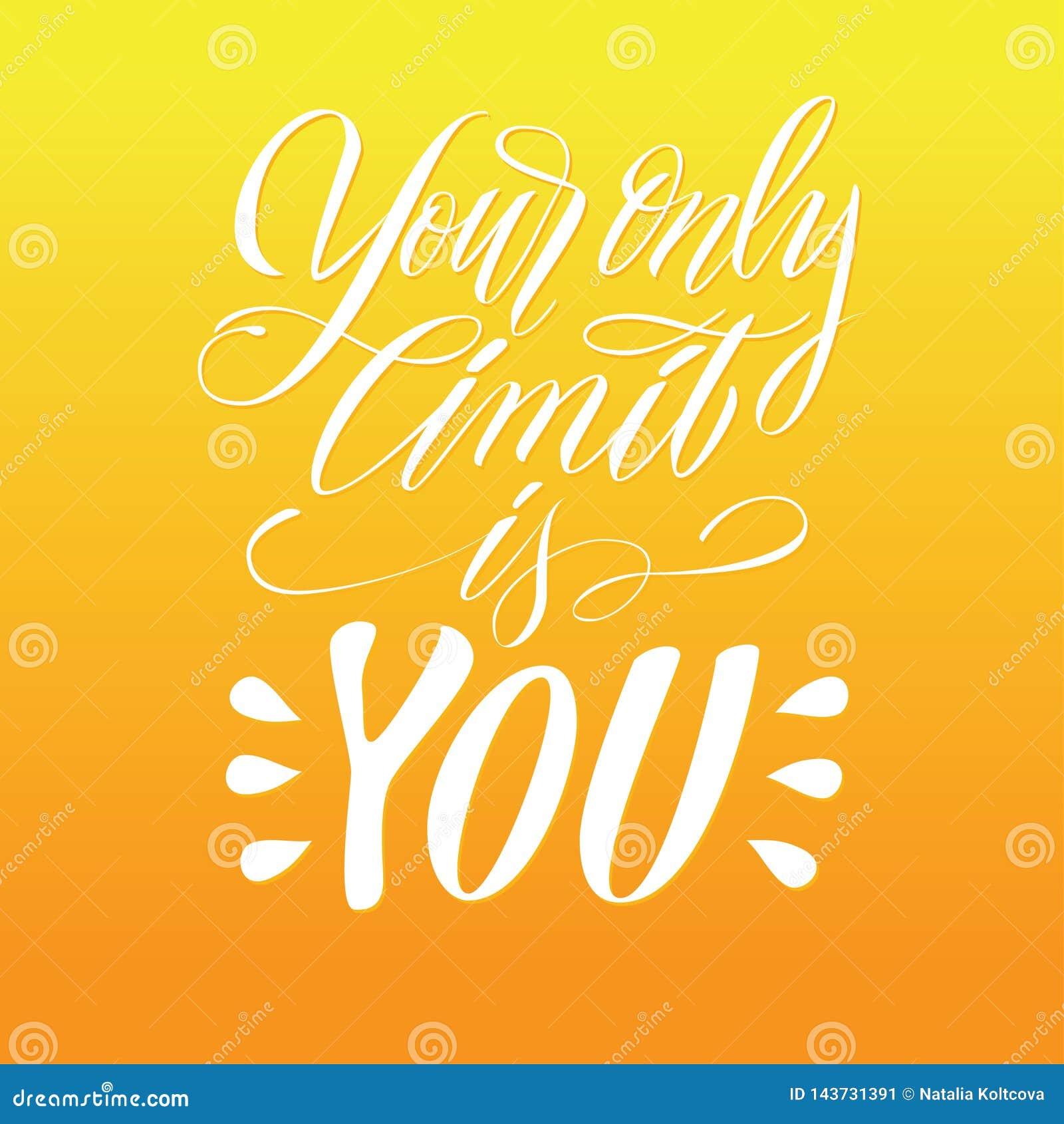 Votre seule limite est vous expression Vecteur tir? par la main marquant avec des lettres la citation Style de calligraphie