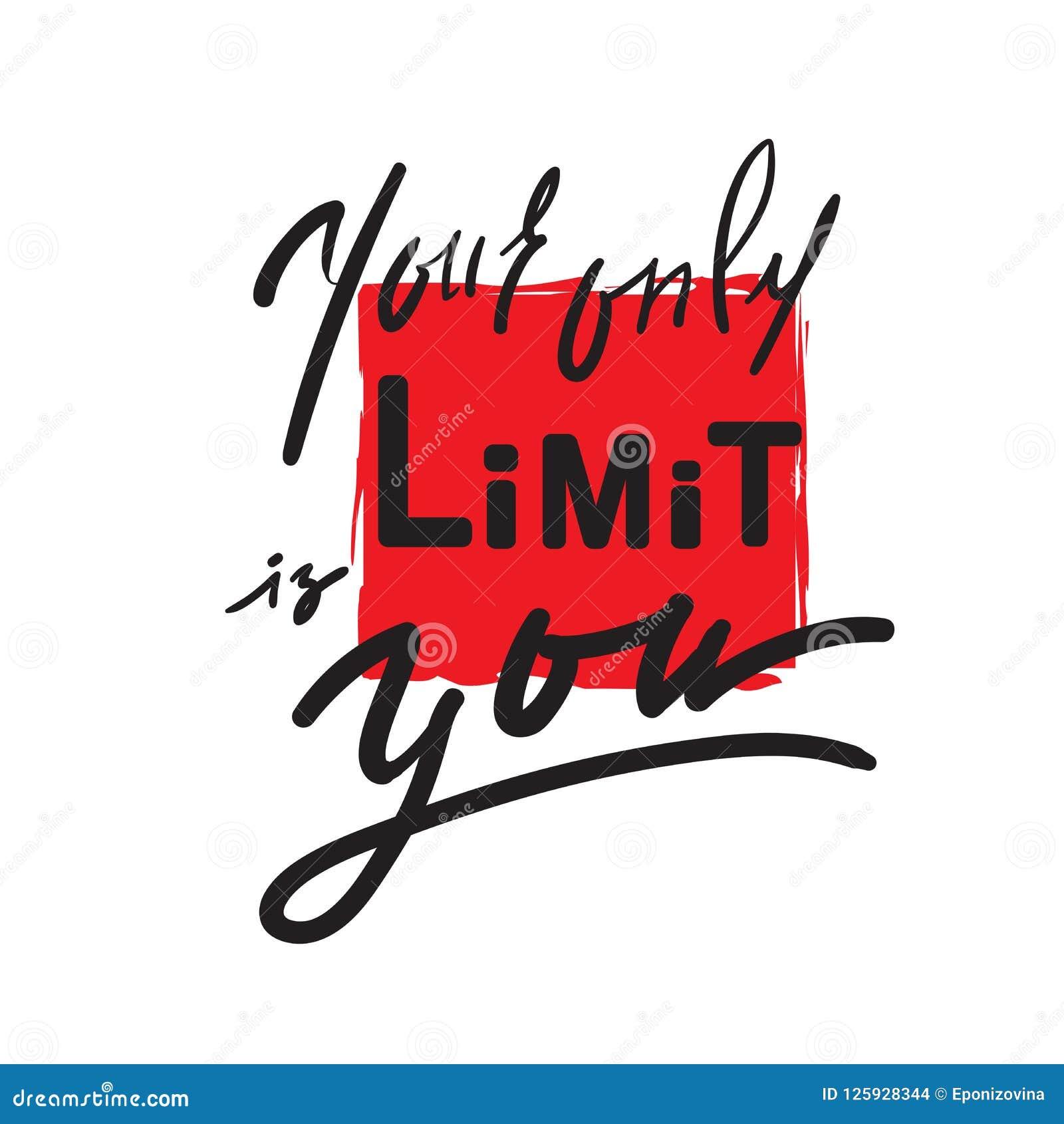Votre seulement limite est vous - inspirez et citation de motivation Beau lettrage tiré par la main Copie pour l affiche inspirée