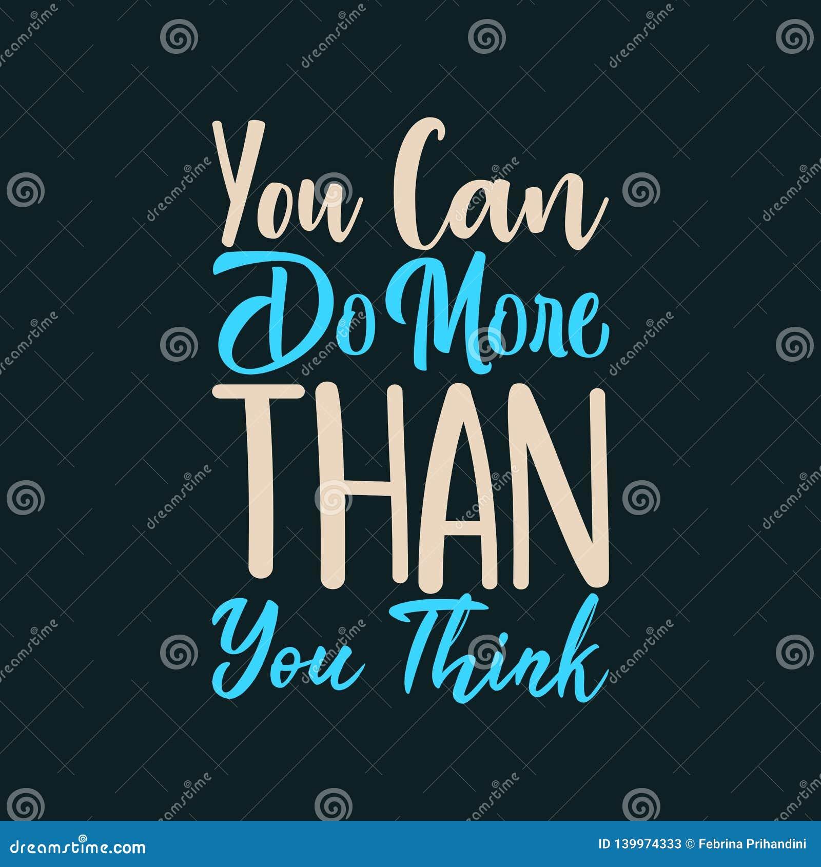 Vous pouvez faire plus que vous pensez