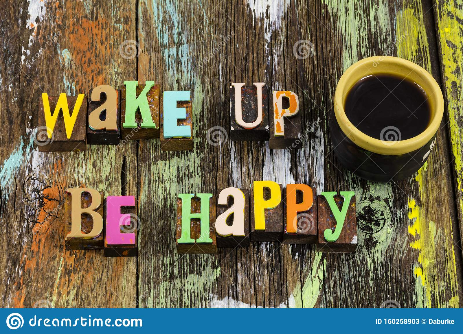 Wake up be happy good morning coffee cup love